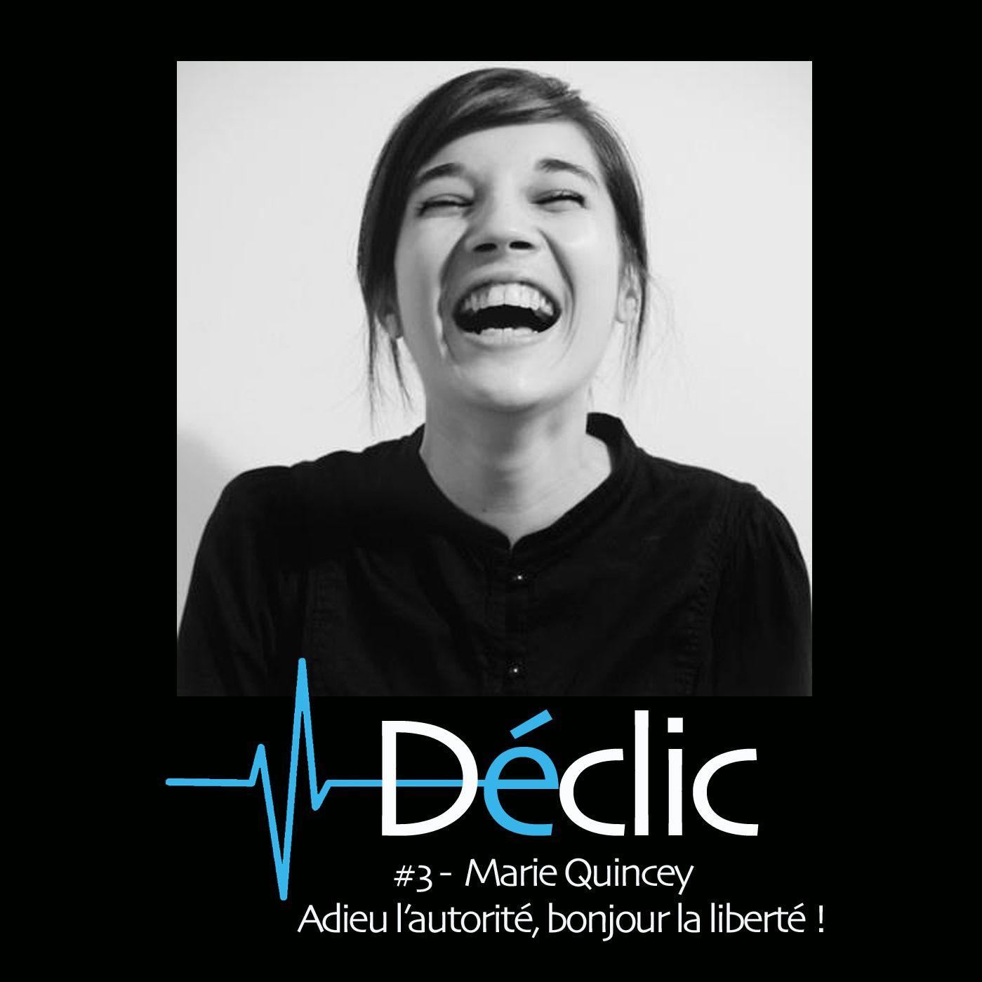 #3 : Marie Quincey - Adieu l'autorité, bonjour la liberté !