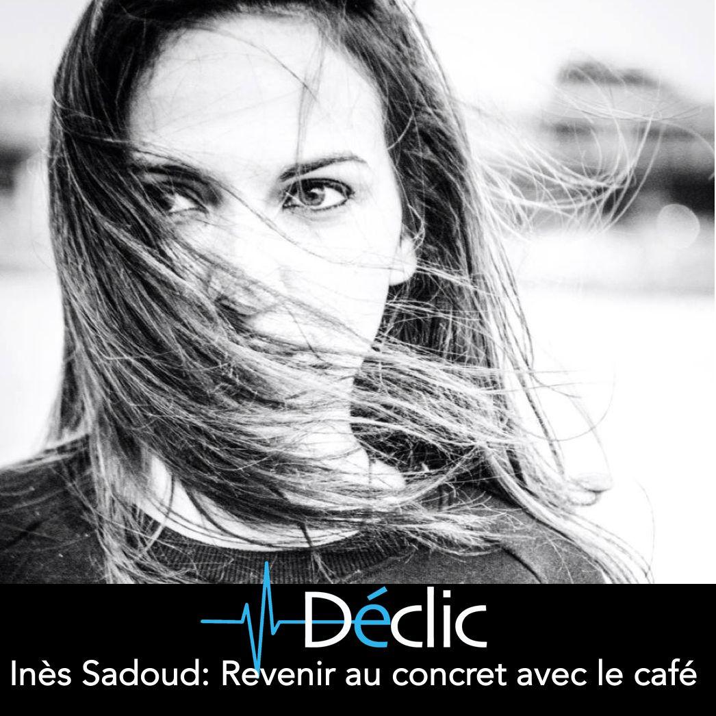 #13 Inès Sadoud : Revenir au concret avec le café