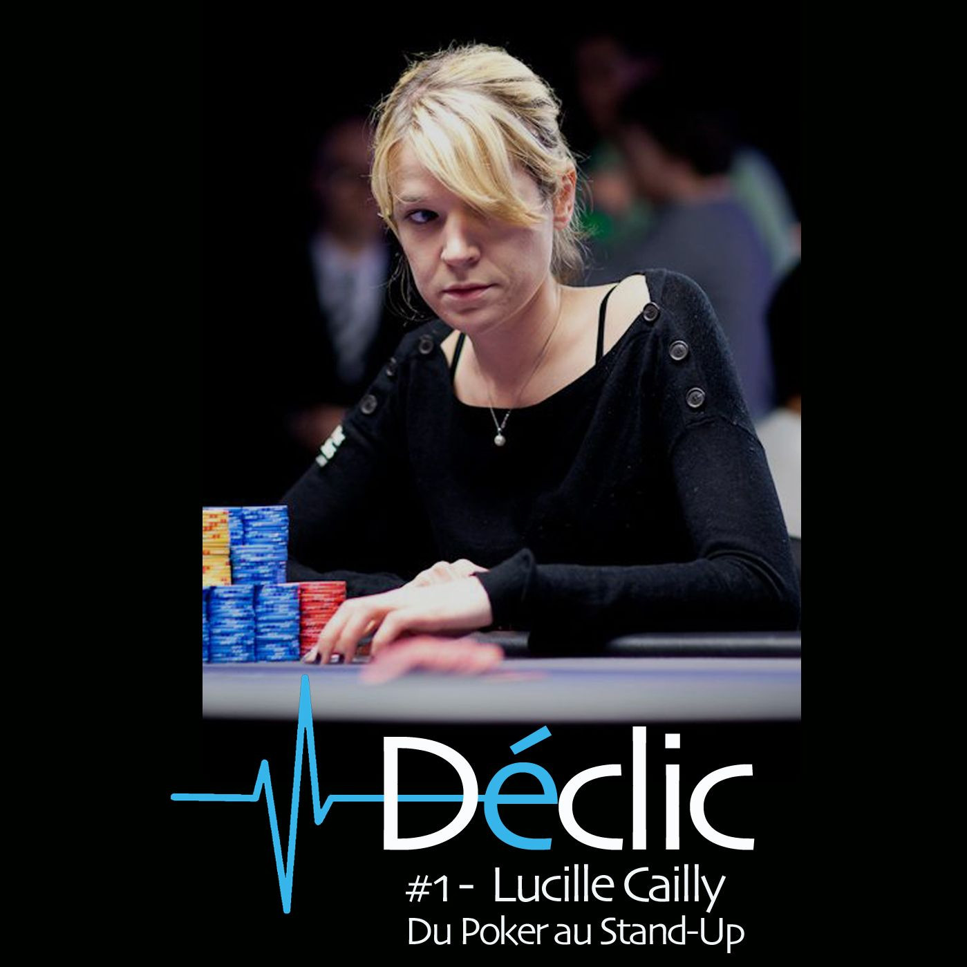 #1 : Lucille Cailly - Du Poker pro au Stand-up