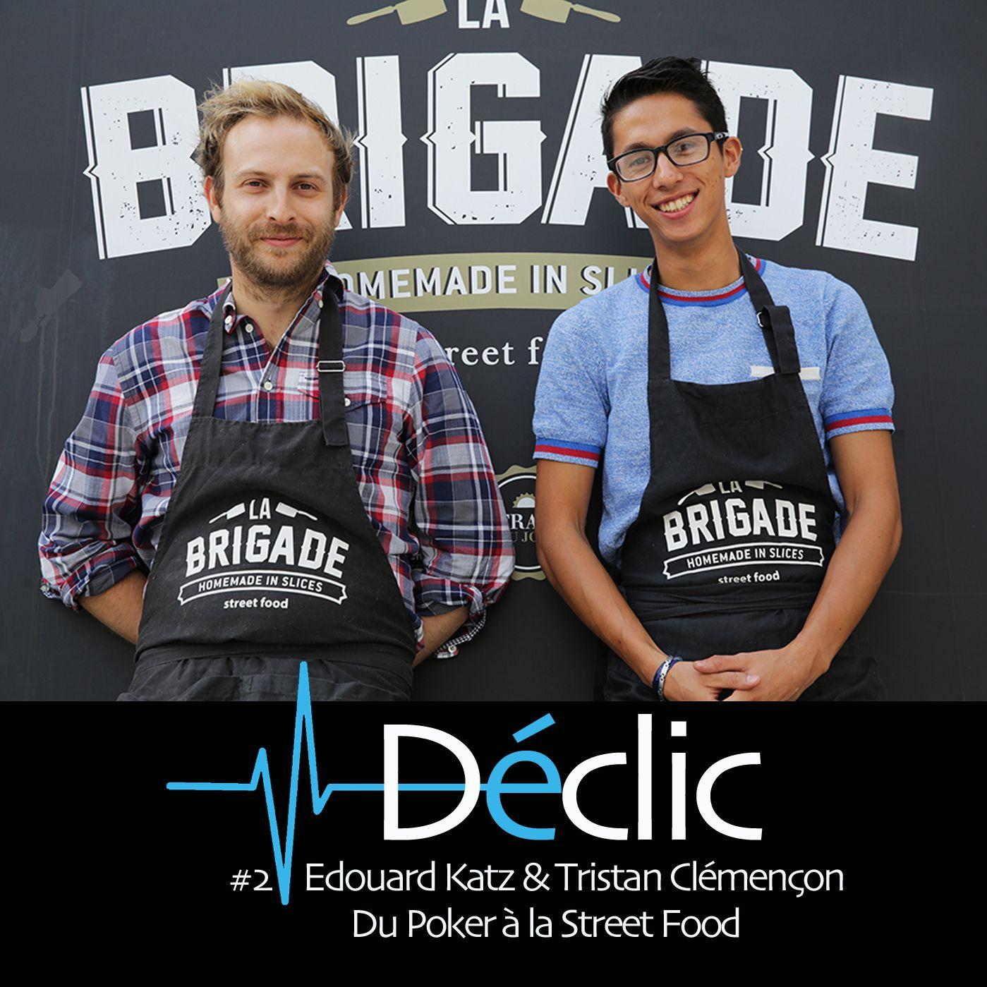 #2 : Edouard Katz & Tristan Clémençon - Du Poker à la Street Food