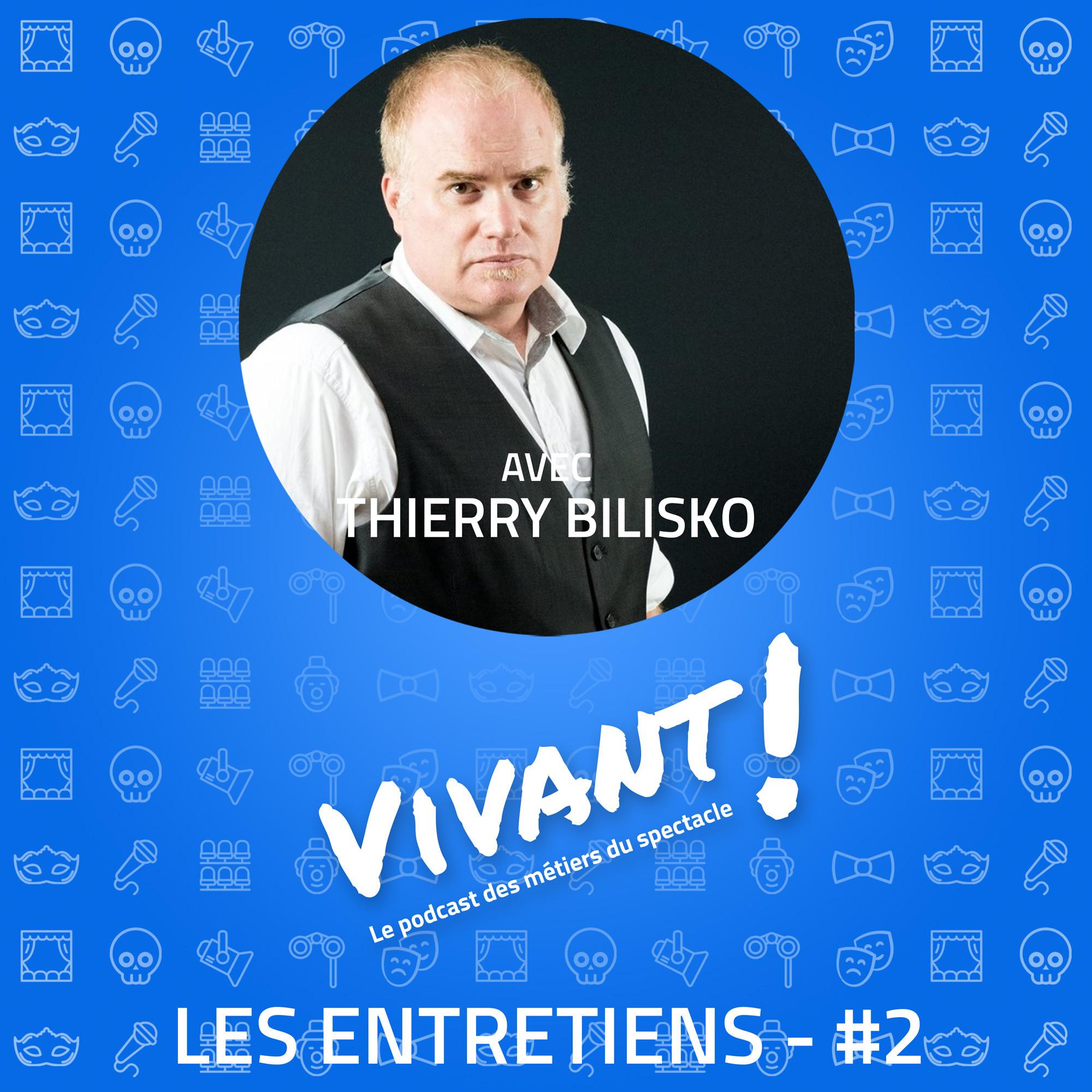 Entretien #2 - Thierry Bilisko