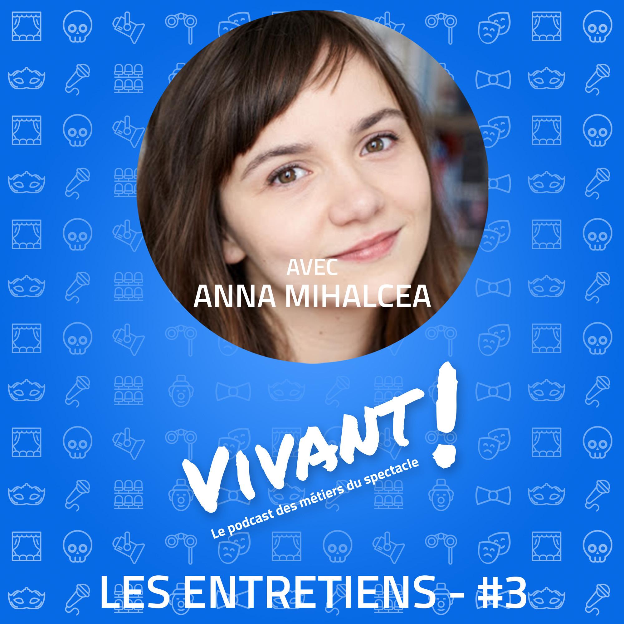 Entretien #3 - Ana Mihalcea