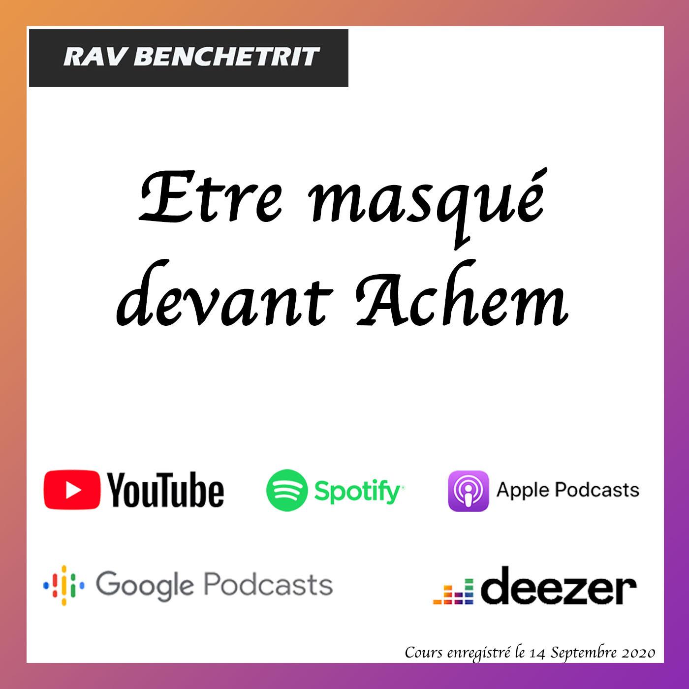 Etre masqué devant Achem
