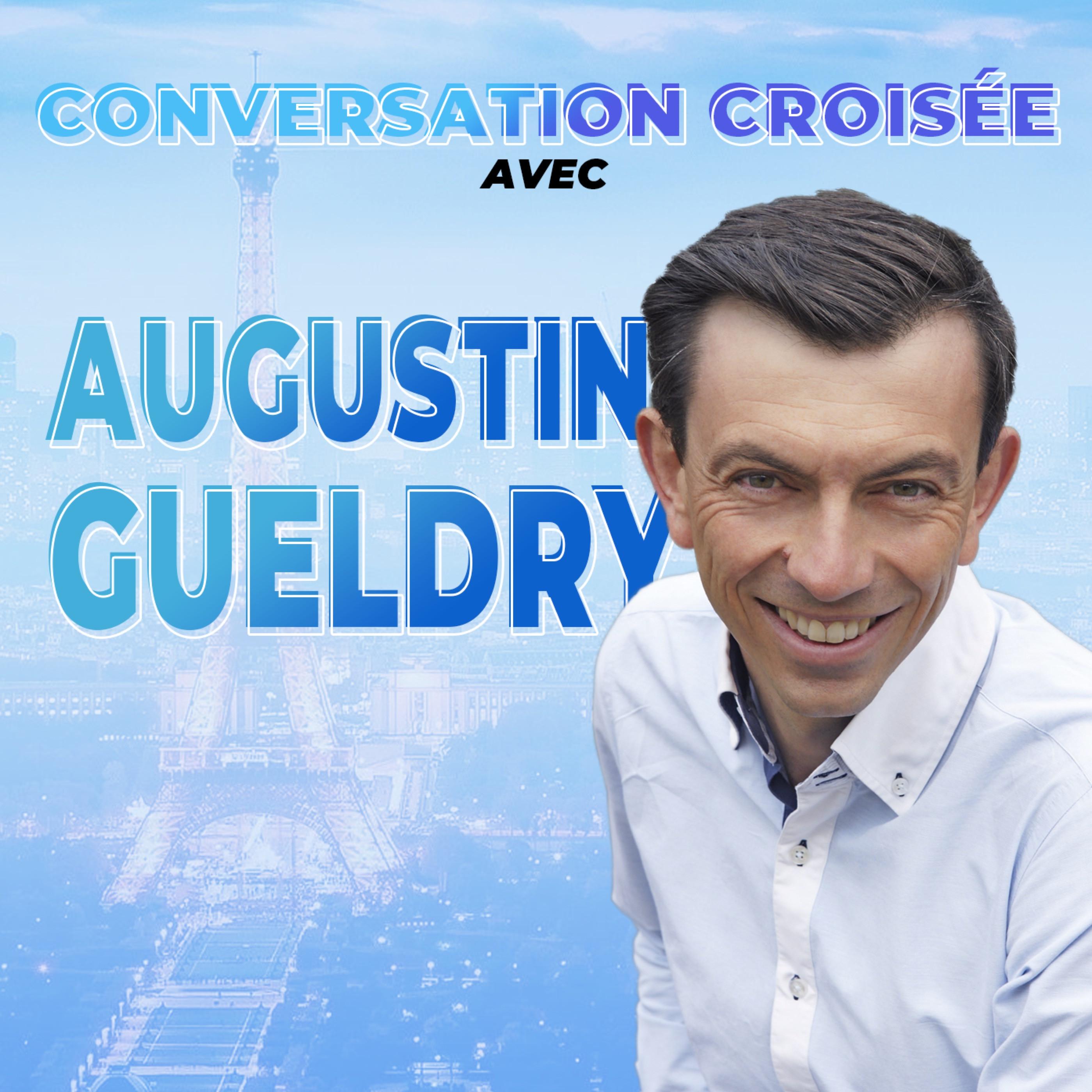#10 - Conversation croisée - Augustin Gueldry