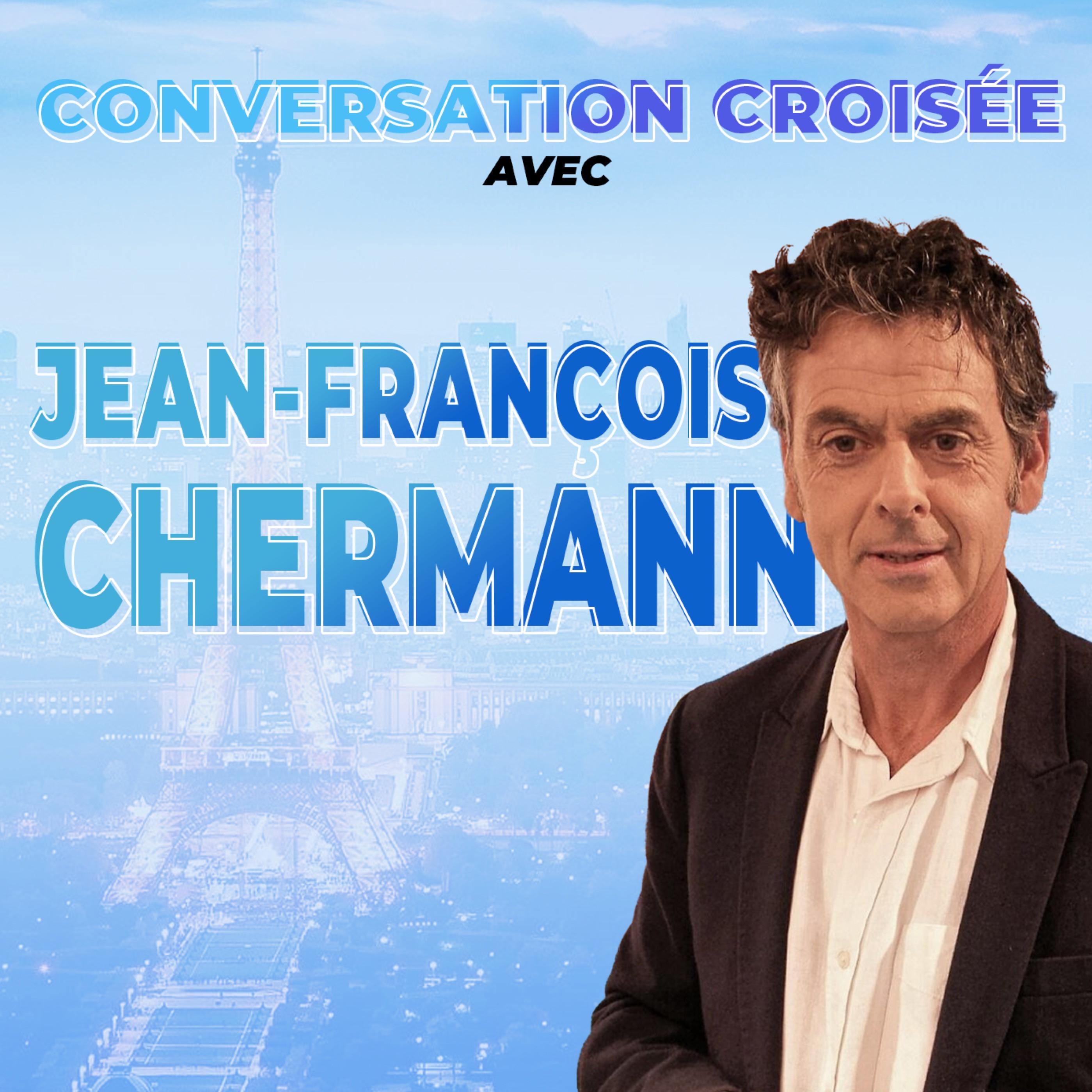 #8 - Conversation croisée - Jean-François Chermann  (Neurologue 🧠)