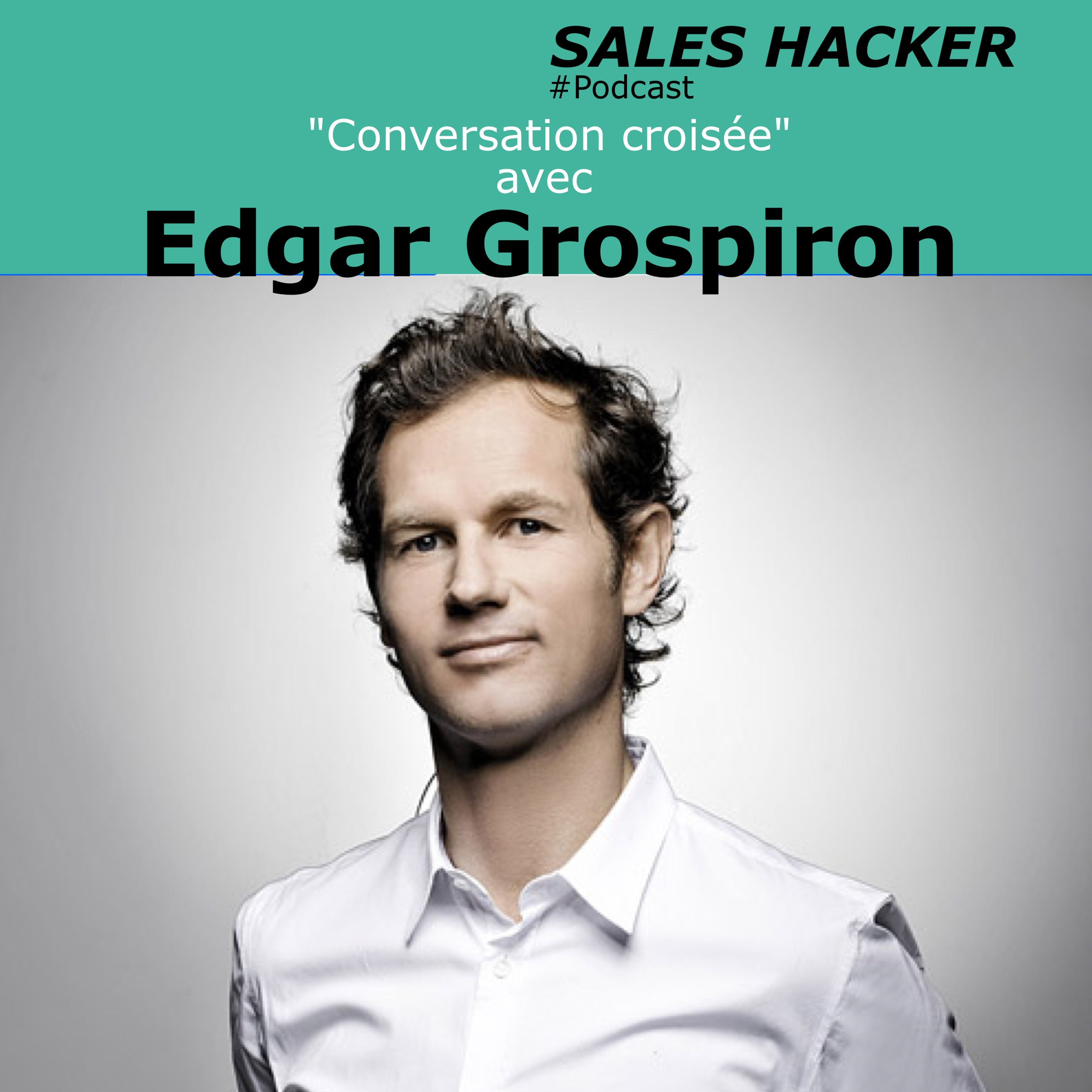 #9 - Conversation croisée - Edgar Grospiron