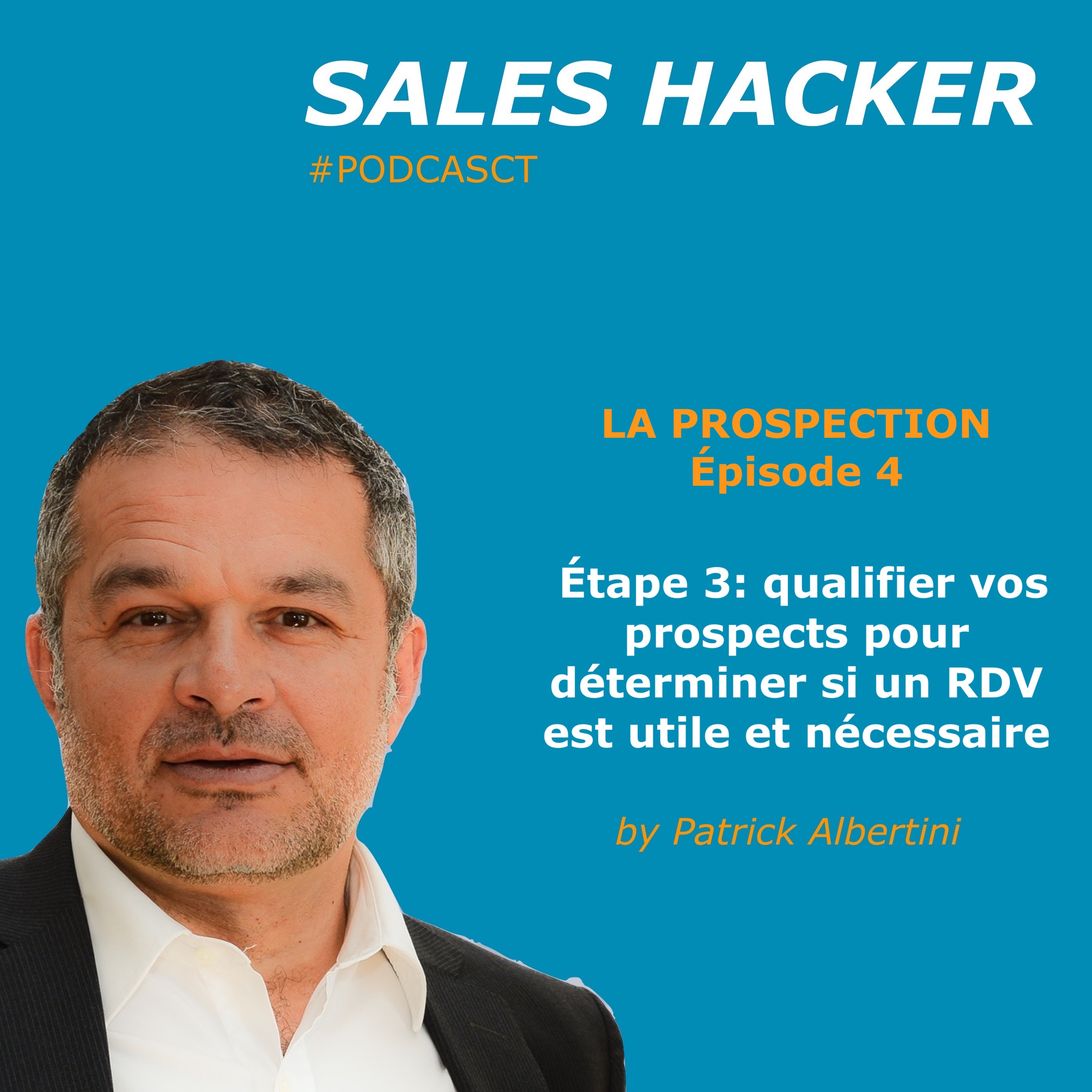 Étape 3: Évaluer vos prospects avant de planifier un RDV.