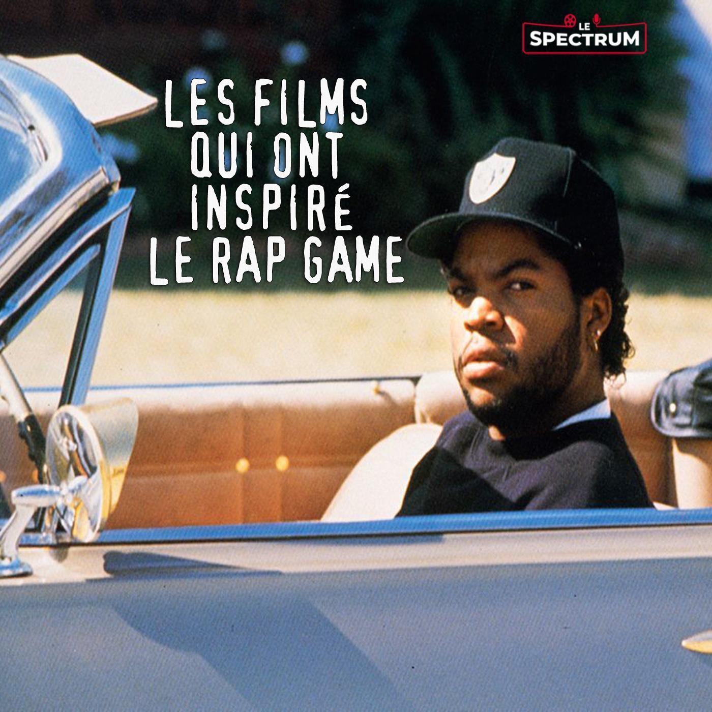 #Episode 05 : Les films qui ont inspiré le Rap Game