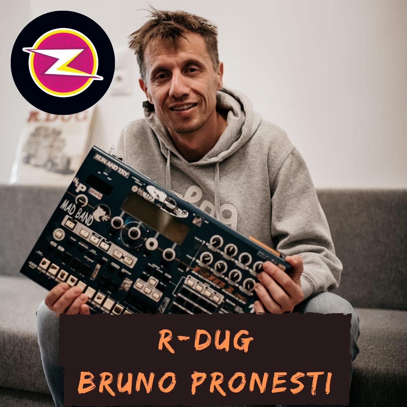 R-Dug alias Bruno Pronesti