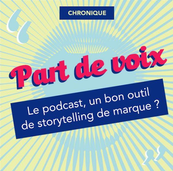 Le podcast, un bon outil de storytelling de marque ?  [Chronique]