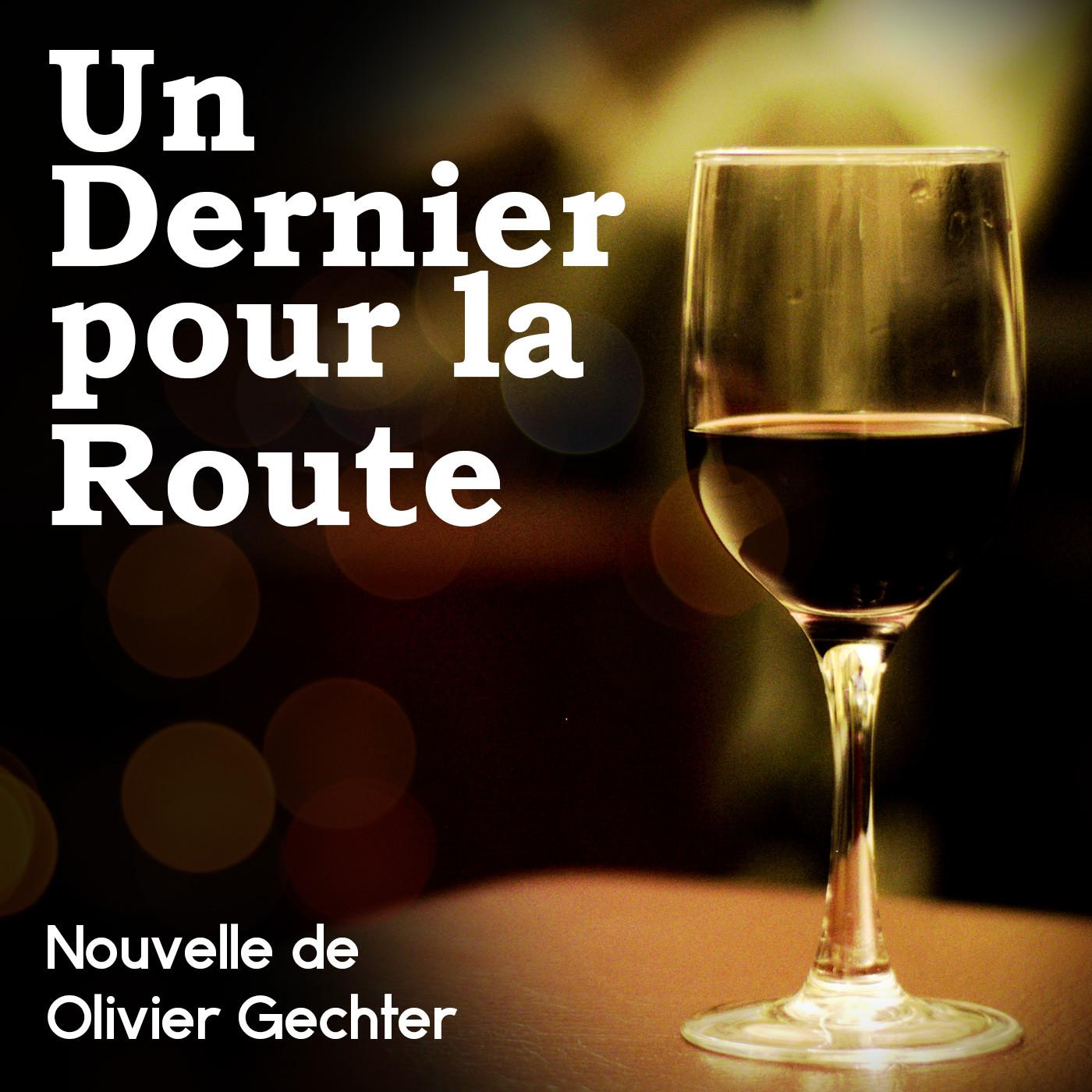 Un dernier pour la route - Olivier Gechter