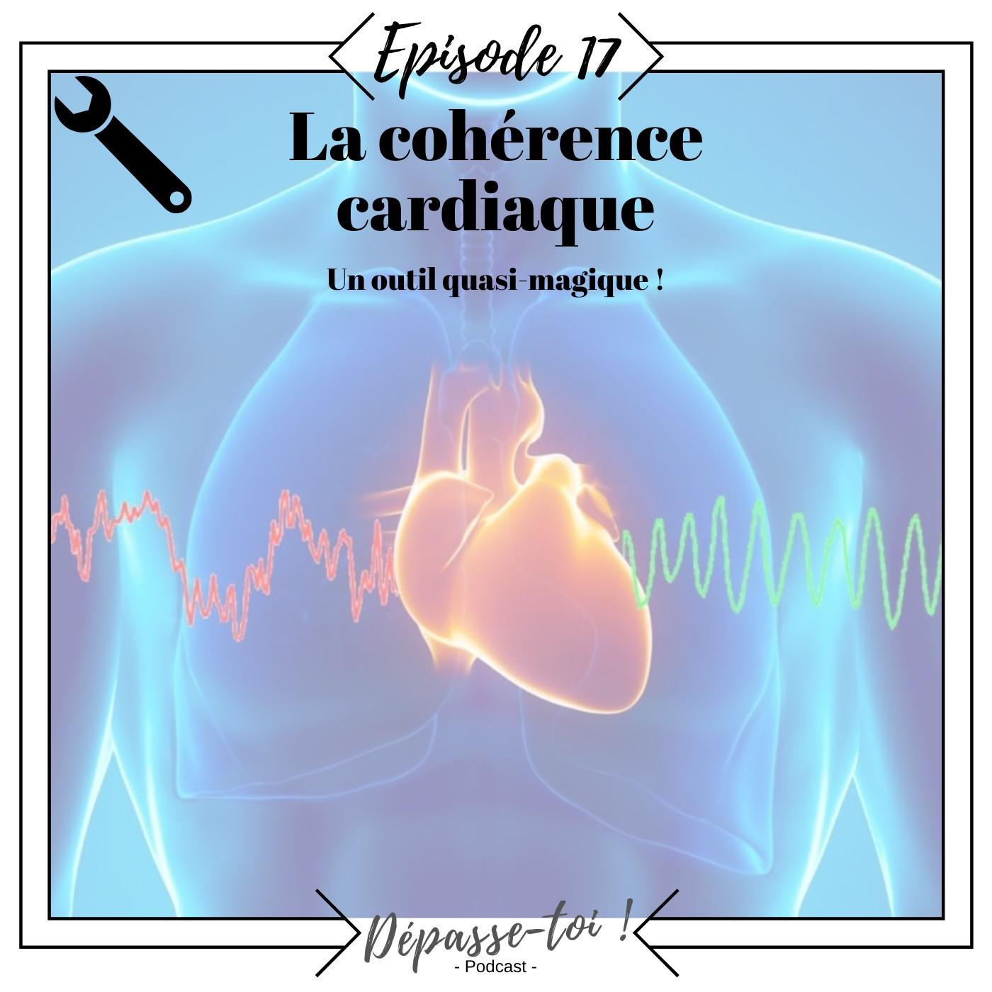 #17 - Comment être moins stressé au quotidien ? La cohérence cardiaque...