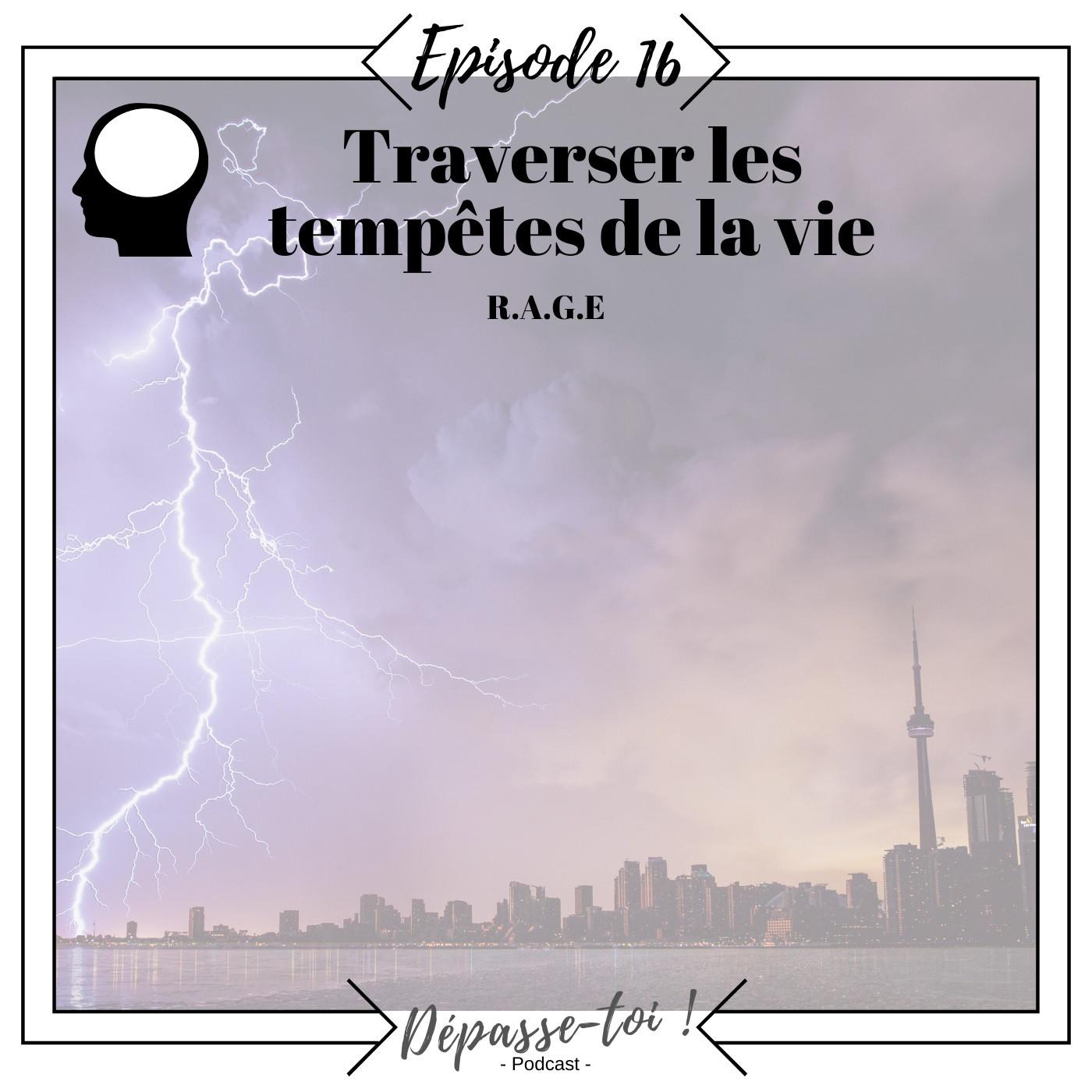 #16 - Comment traverser les tempêtes de la vie ?