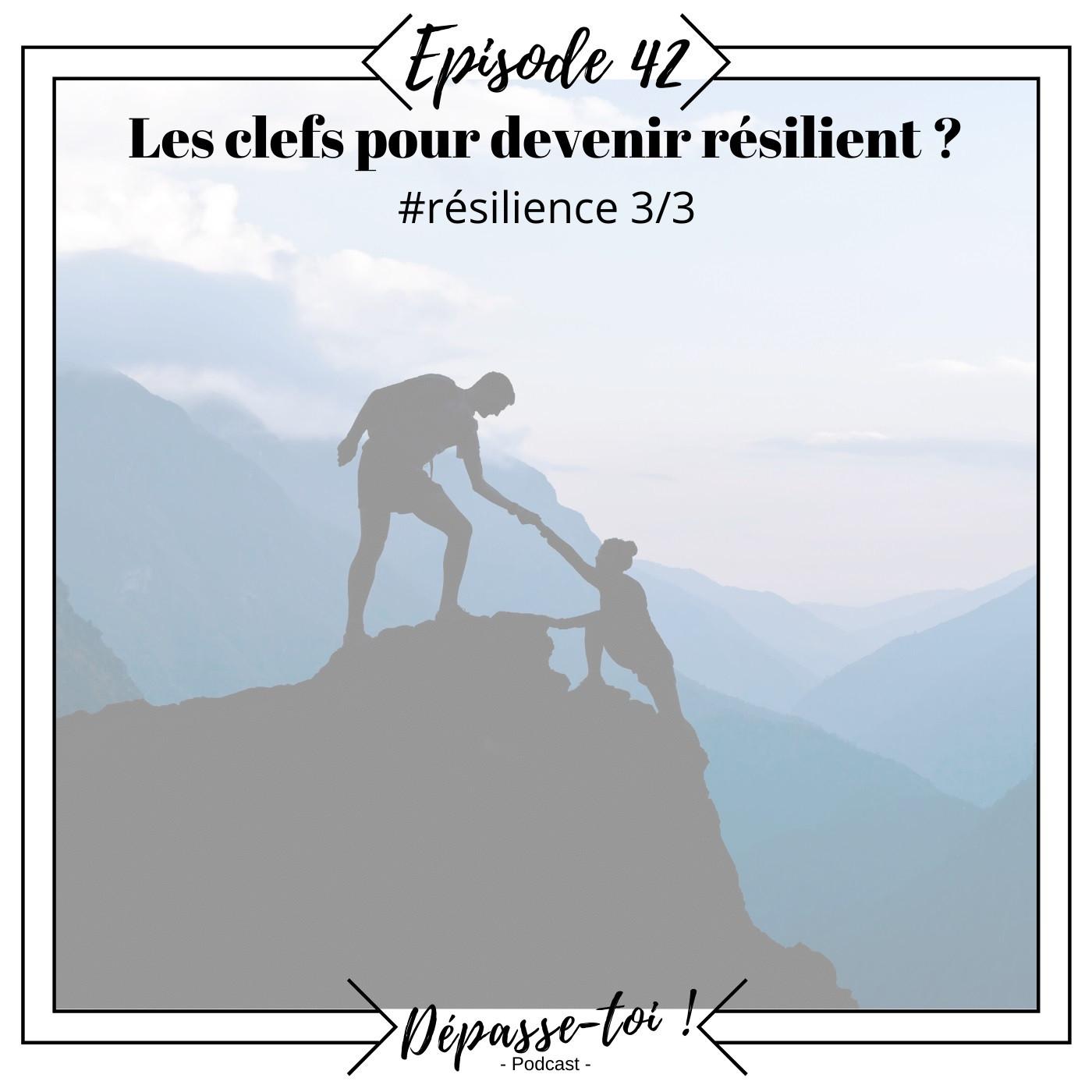 #42 - Balade hypnotique - les clefs de la résilience (Résilience 3/3)