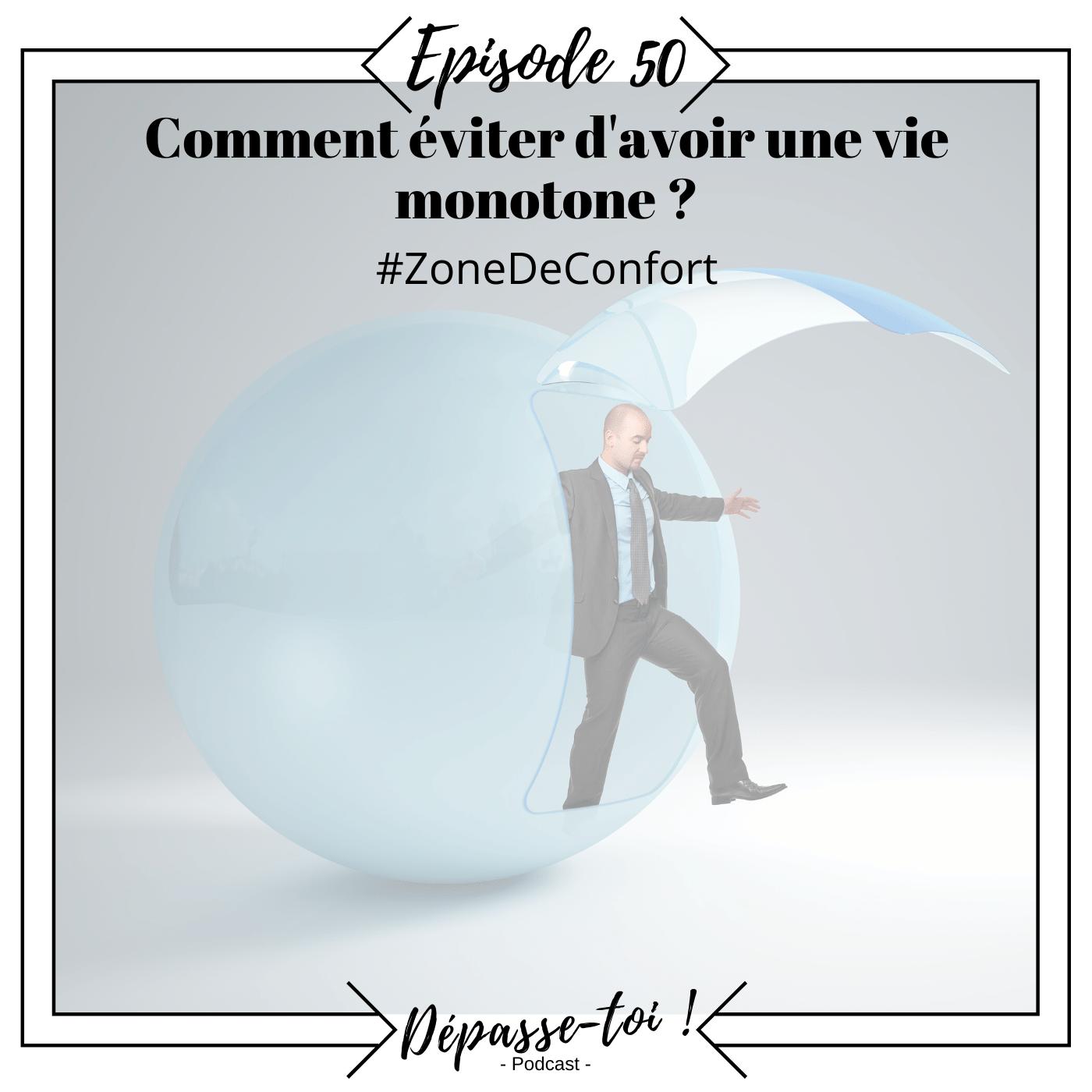 #50 - Comment éviter une vie monotone ? #zoneDeConfort