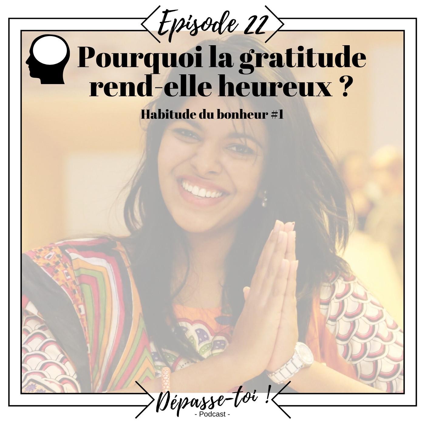 #22 - Pourquoi la gratitude rend-elle heureux ?