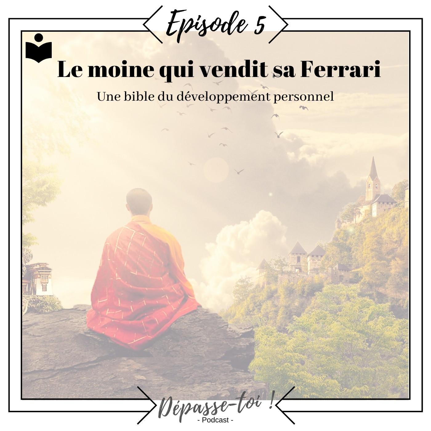 #5 - Le moine qui vendit sa Ferrari, une bible du développement personnel.