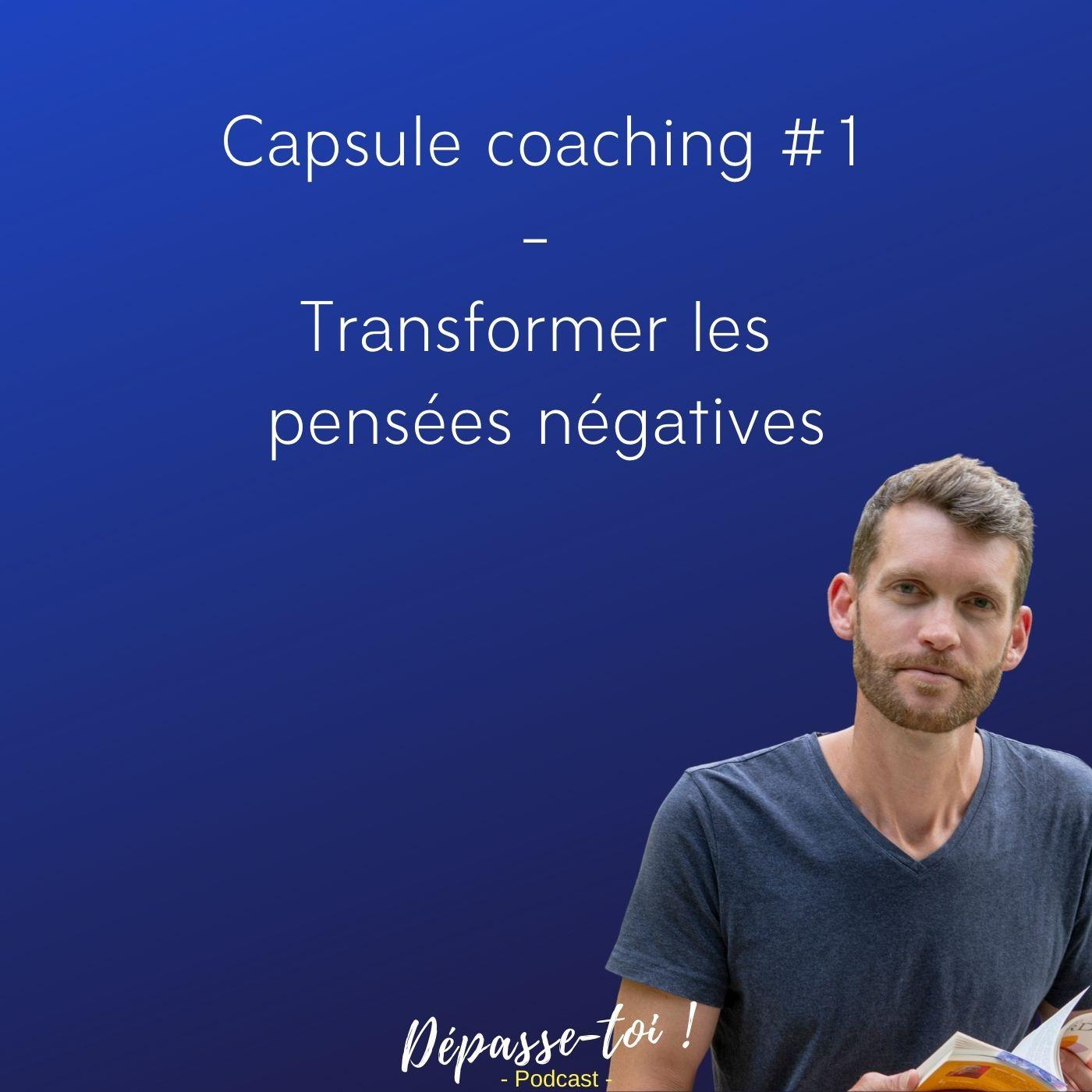 [Coaching #1] Transformer les pensées négatives récurrentes