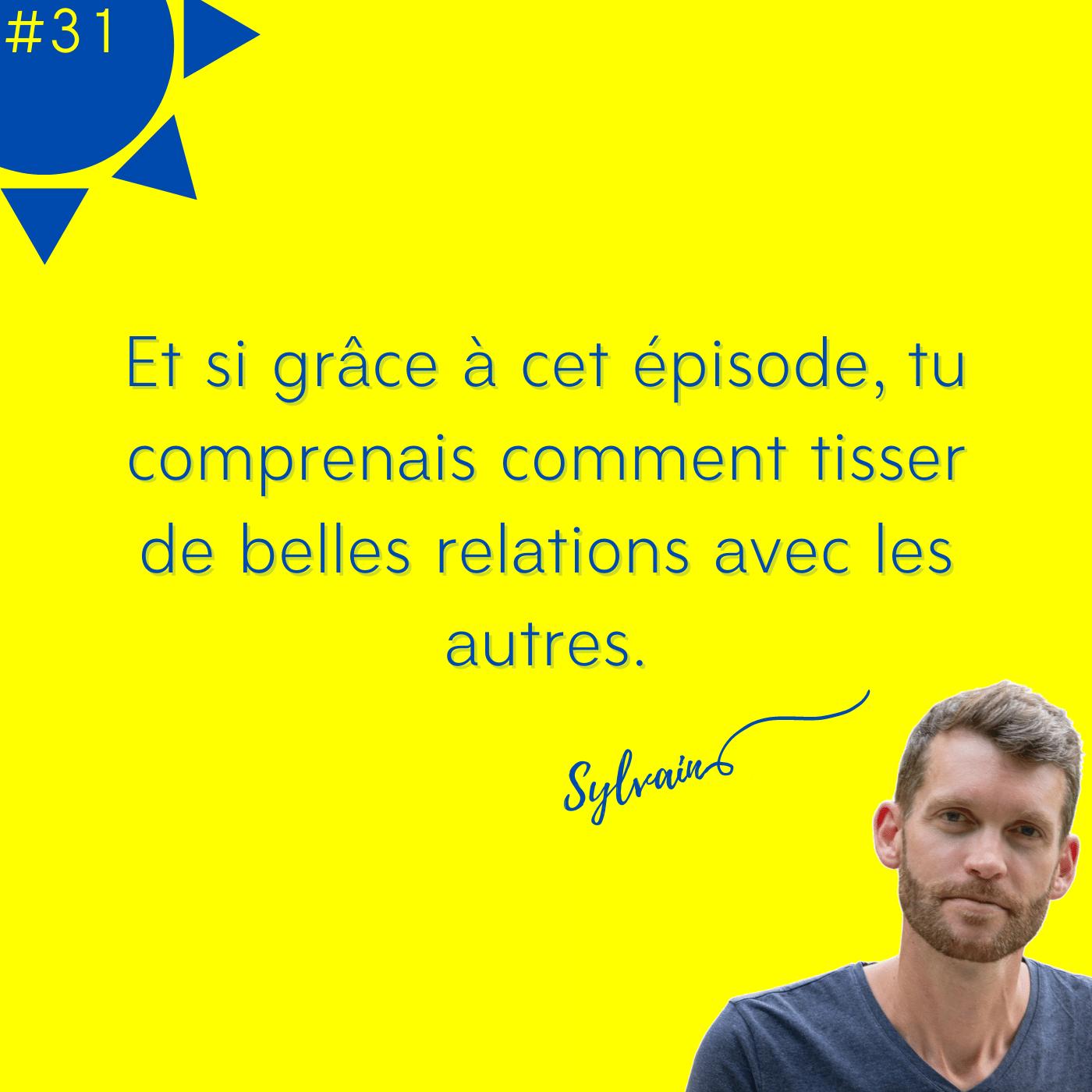 HS# ÉTÉ 31 - Comment tisser de belles relations avec les autres ?