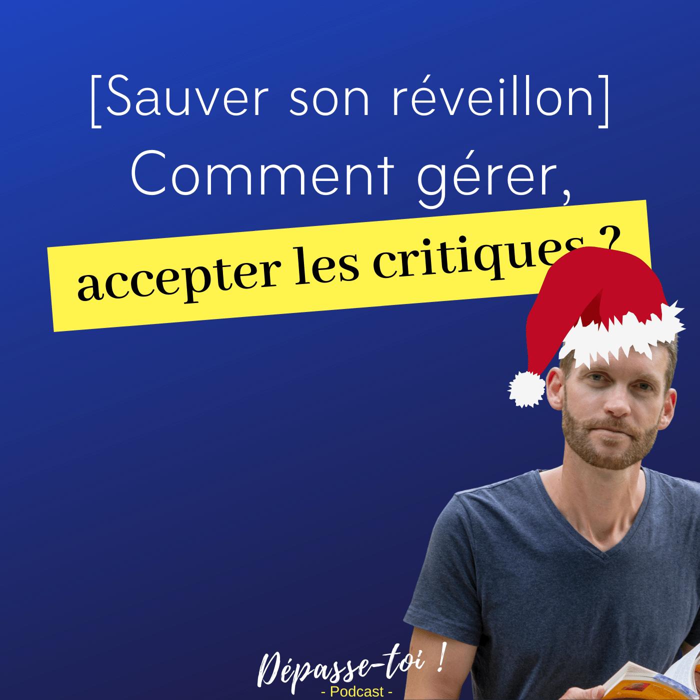 [Sauver son réveillon] Comment gérer et accepter les critiques ? #Noël