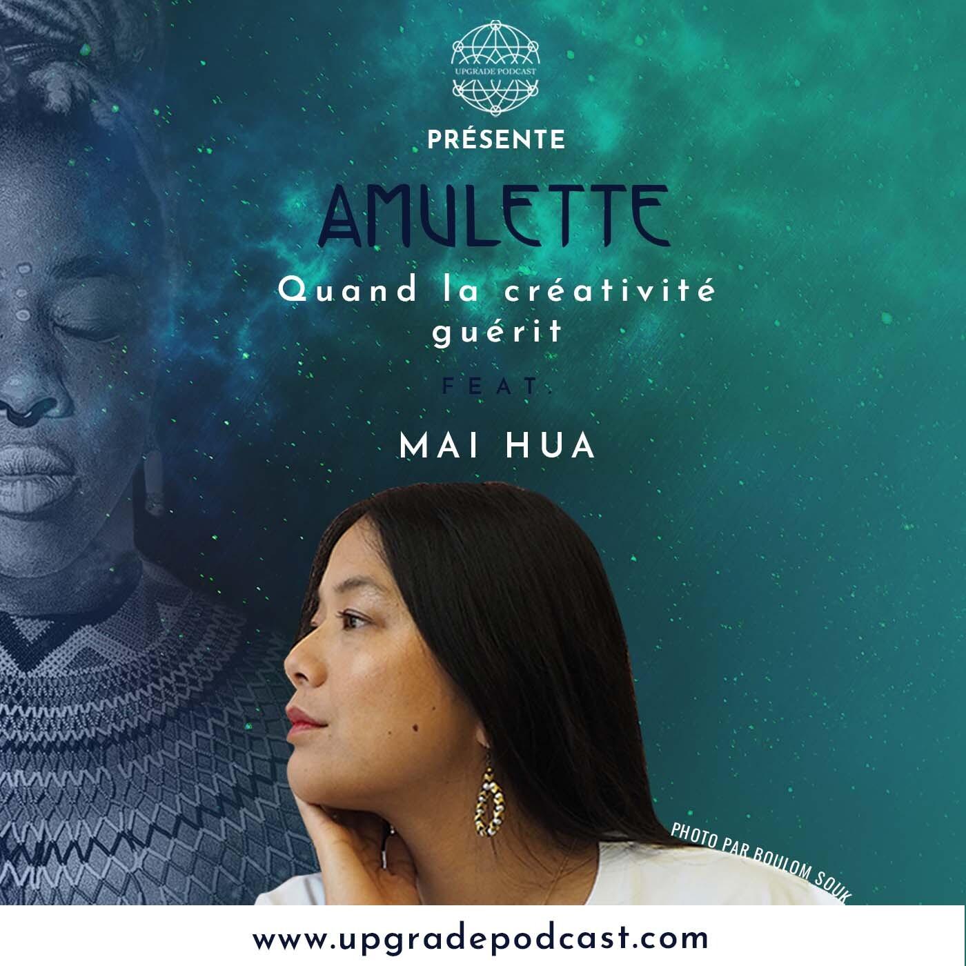 S02E4: Quand la créativité guérit avec Mai Hua - Amulette podcast