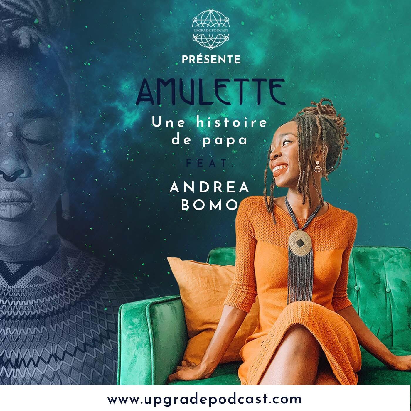 S02EP07 : Comment apaiser nos relations avec nos pères avec Andrea Bomo | Amulette Podcast