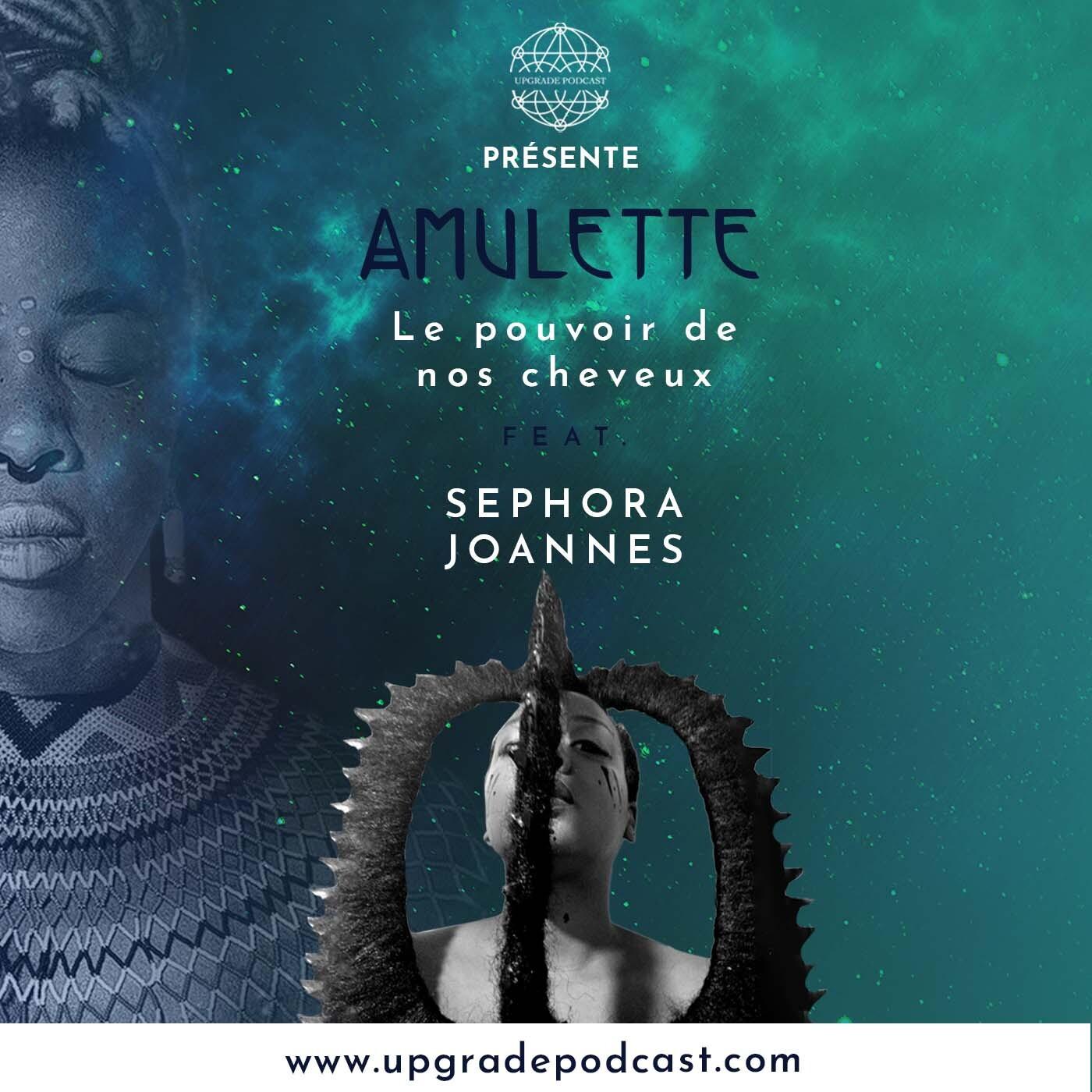 S02EP08 : L'ancrage des racines de nos cheveux avec Sephora Joannes | Amulette Podcast