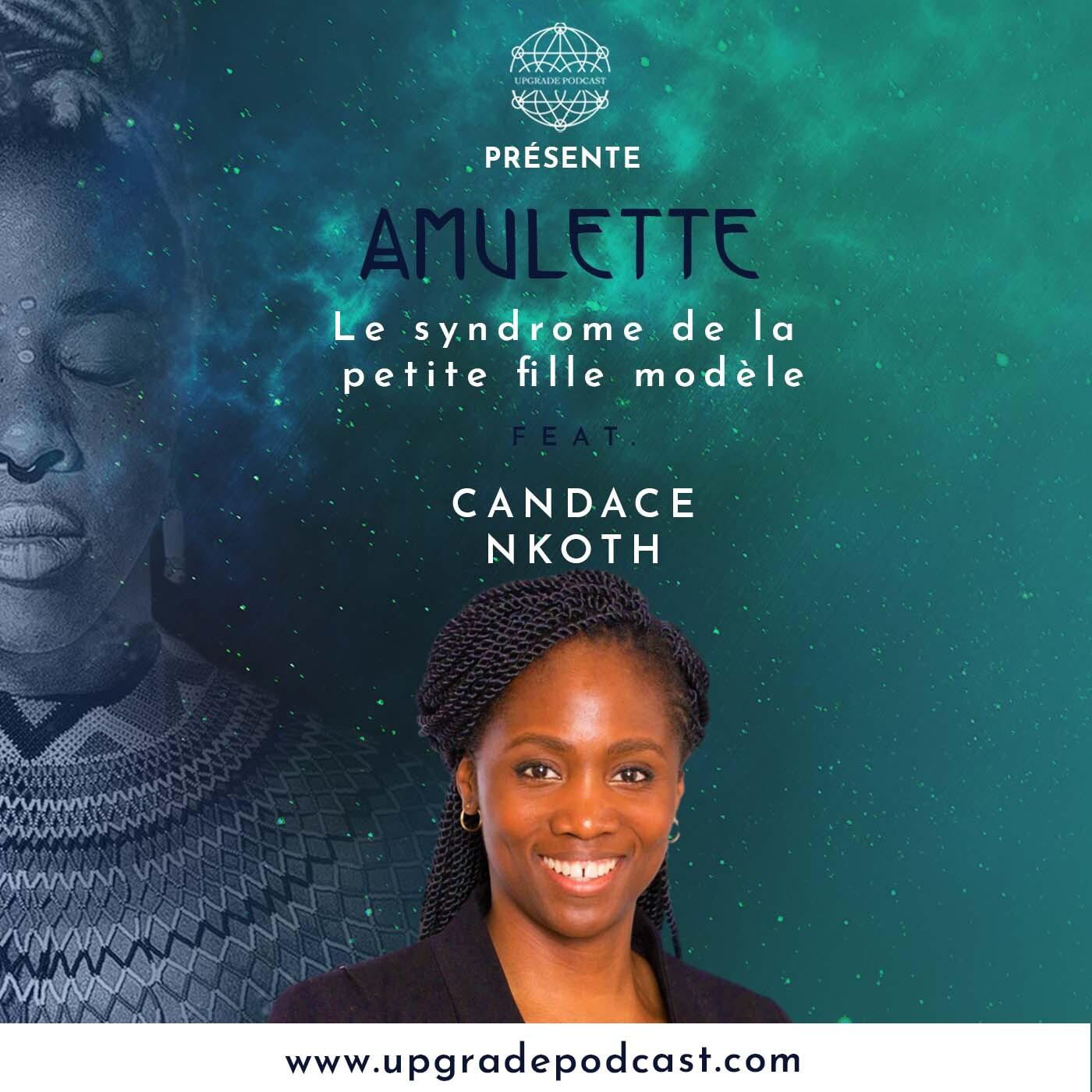 S2E06: Le syndrome de la petite fille modèle avec Candace Nkoth