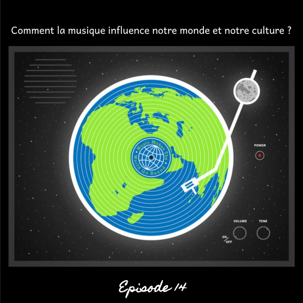 Episode #14 Comment la musique influence le monde et notre culture ?