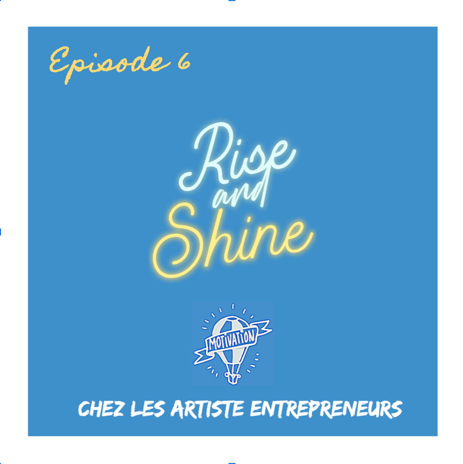 #Episode6 : La motivation chez les artistes entrepreneurs