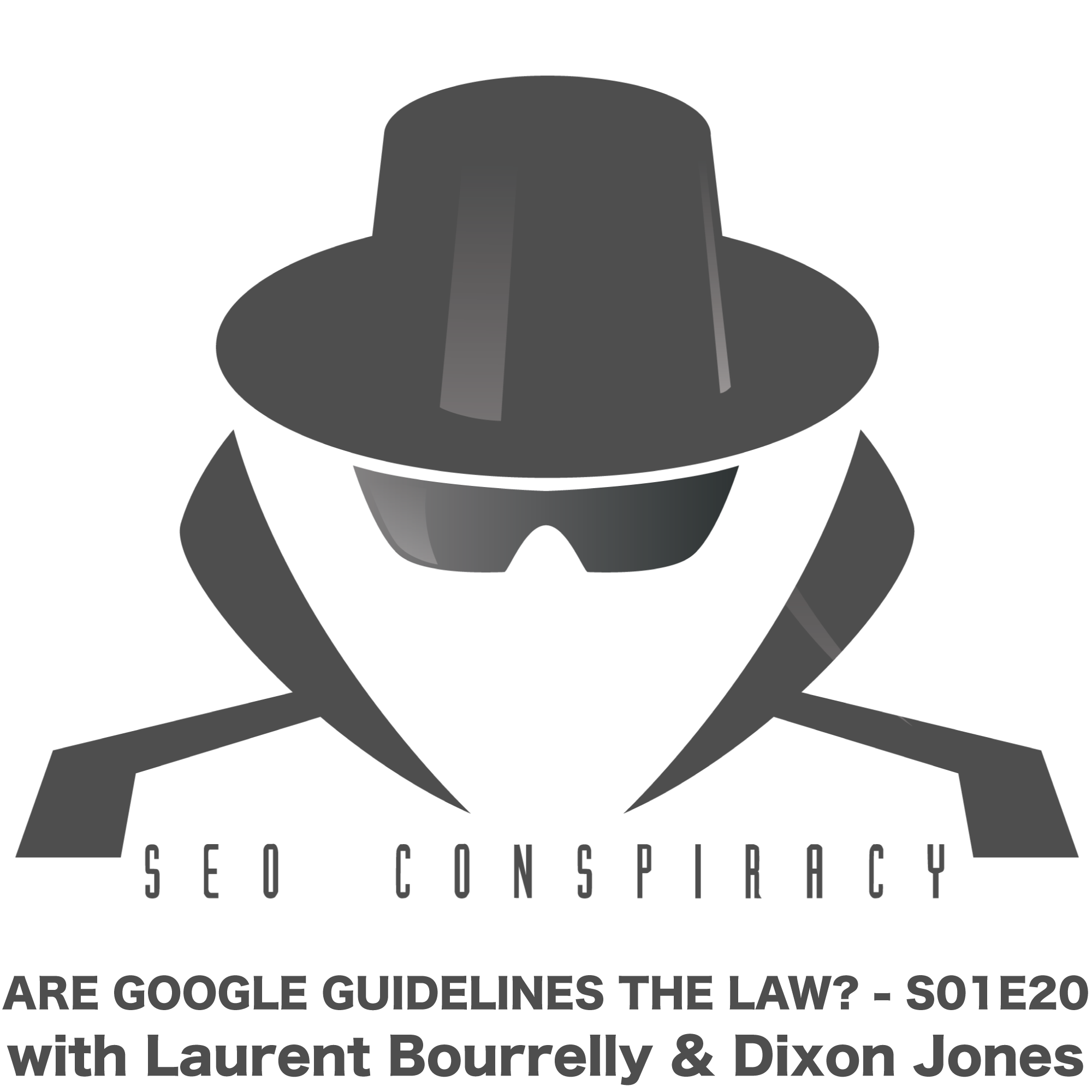 Are Google Guidelines The Law? SEO Conspiracy S01E20