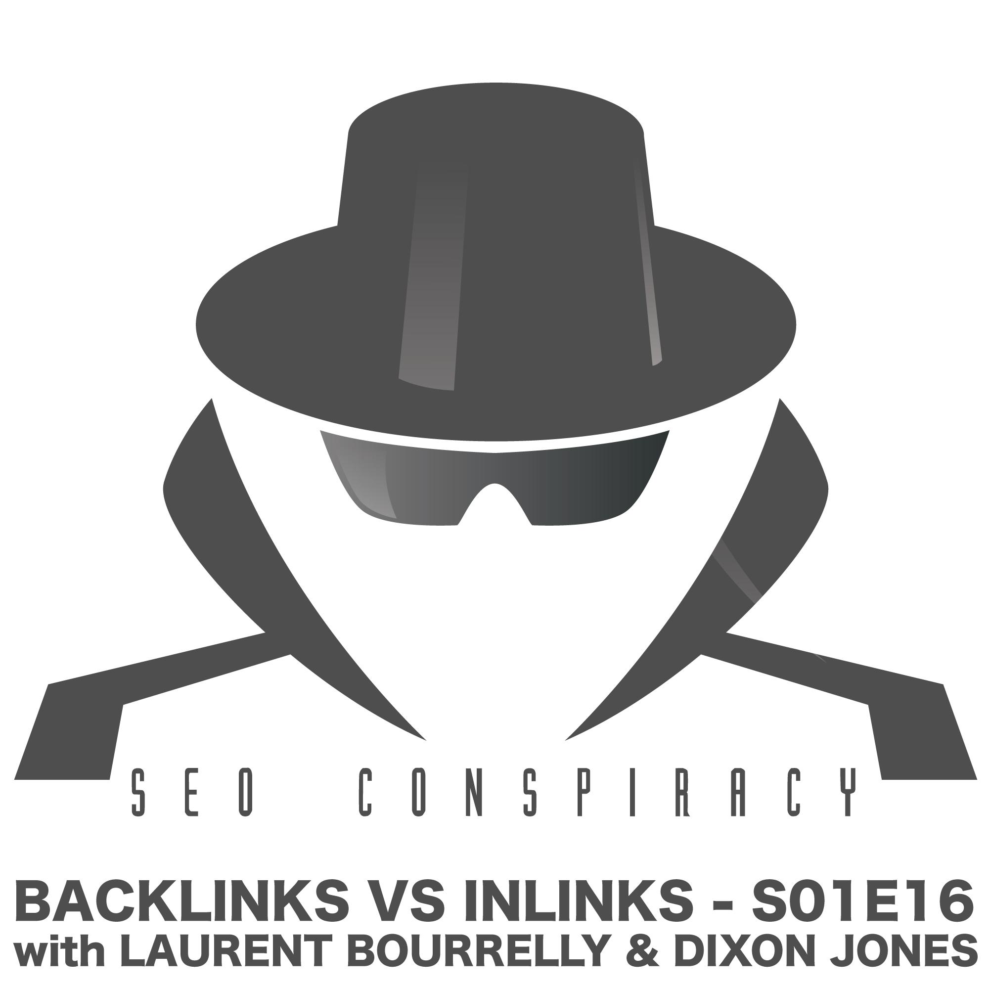 BACKLINKS VS. INLINKS AS RANKING FACTORS FOR ADVANCED SEO ON GOOGLE - SEO Conspiracy S01E16