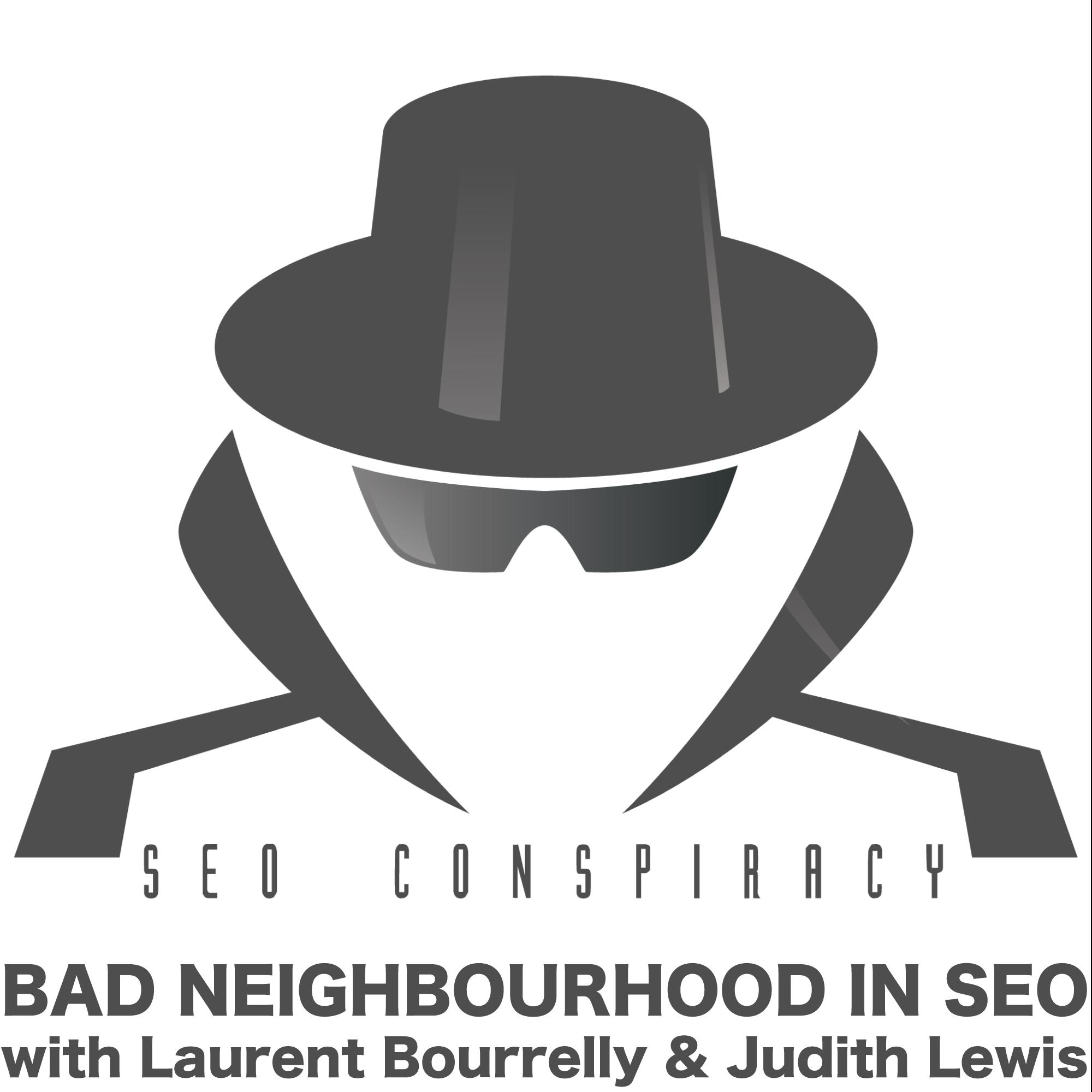 Bad Neighbourhood in SEO - S02E11 with Judith Lewis