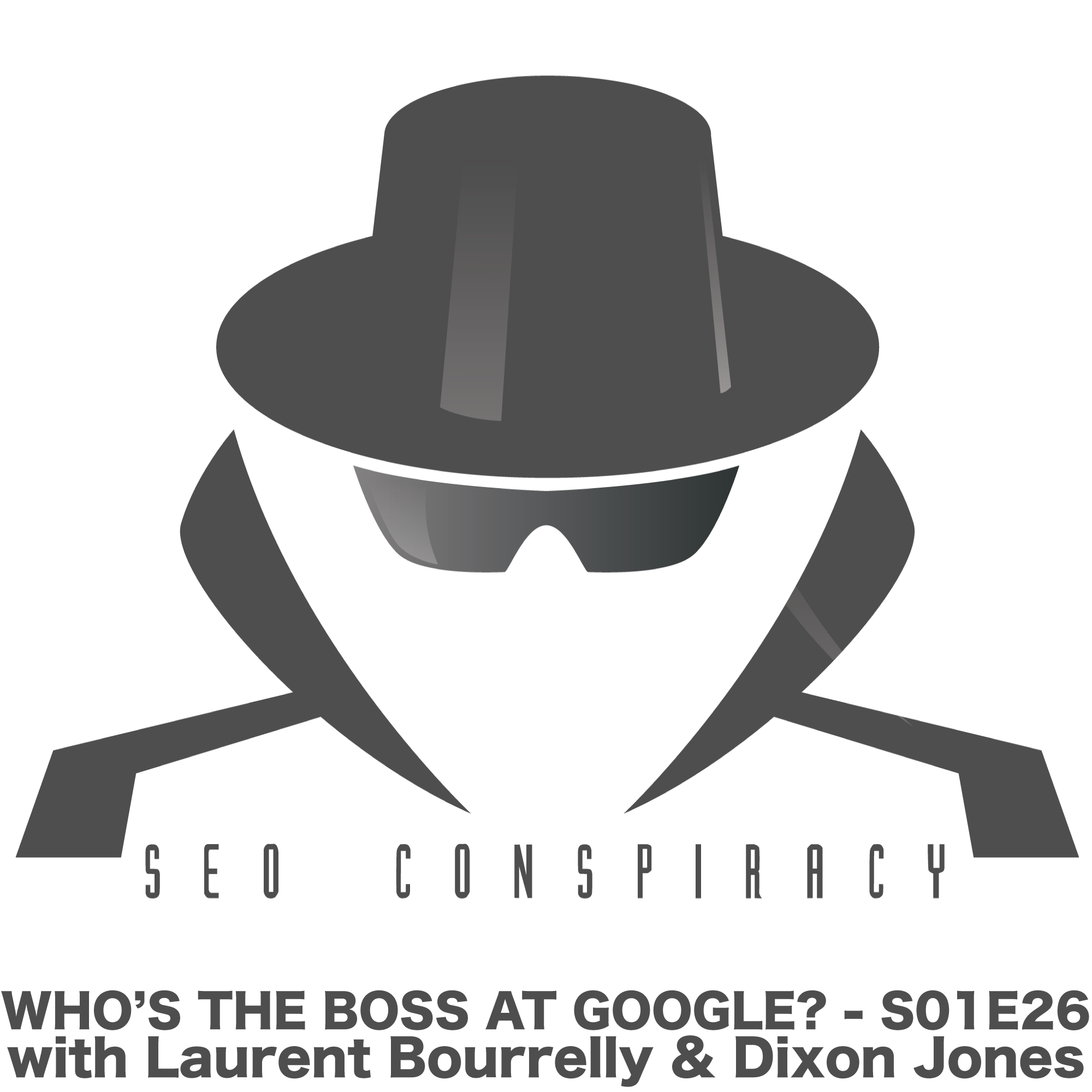Who's in charge at Google? Who is the real Boss? - SEO Conspiracy S01E26