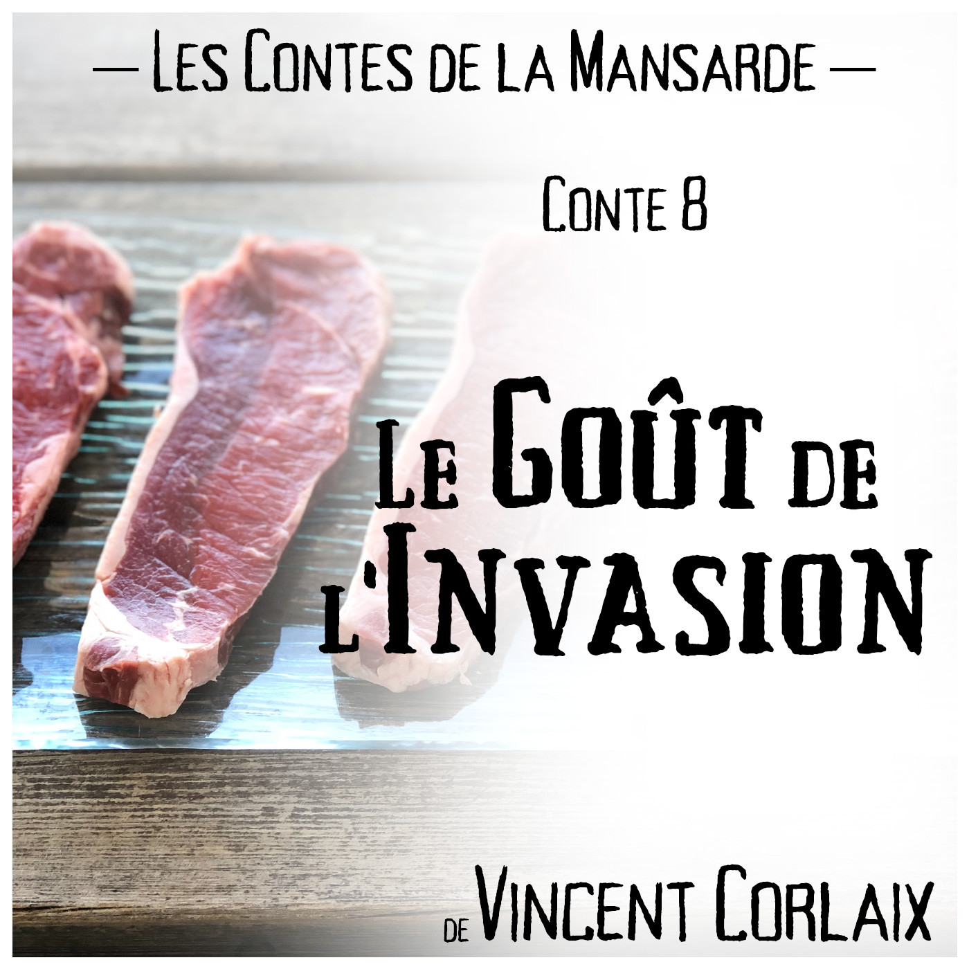 Conte 8 – Le goût de l'invasion