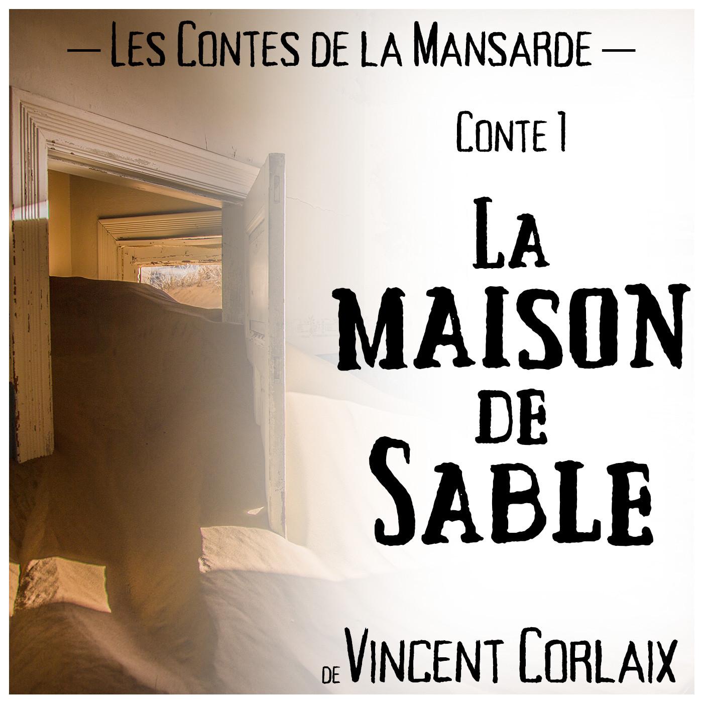 Conte 1 - La Maison de Sable