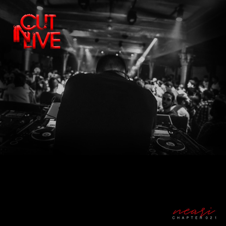 NEARI - Cut In Live #021