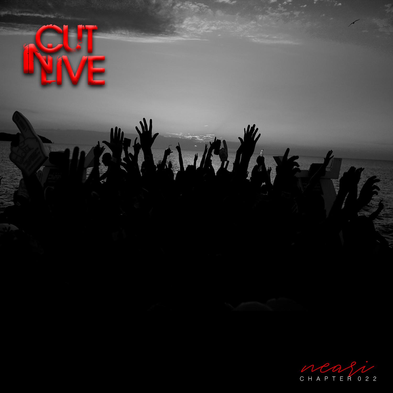 NEARI - Cut In Live #022