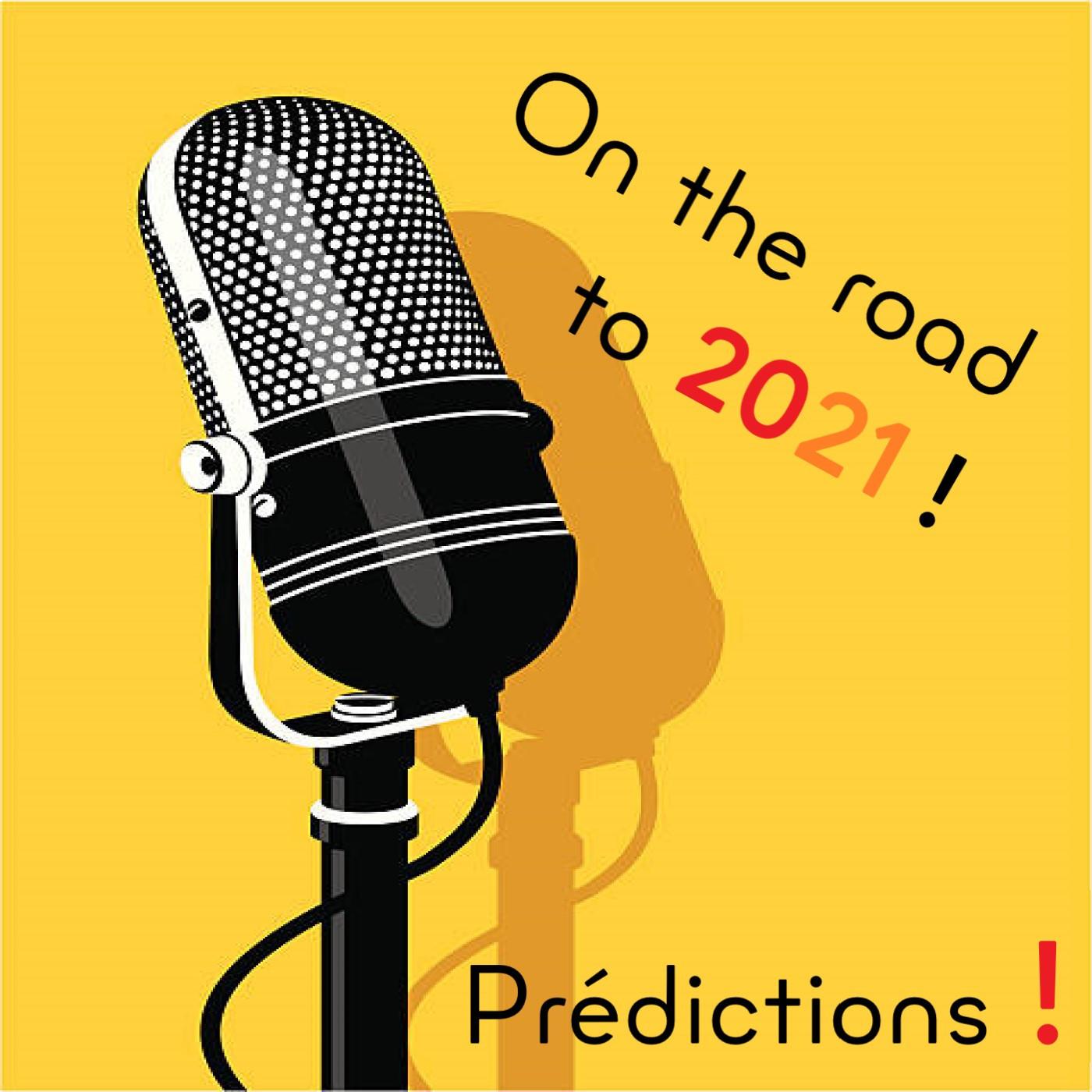 Les prédictions 2021 ! (épisode #1)