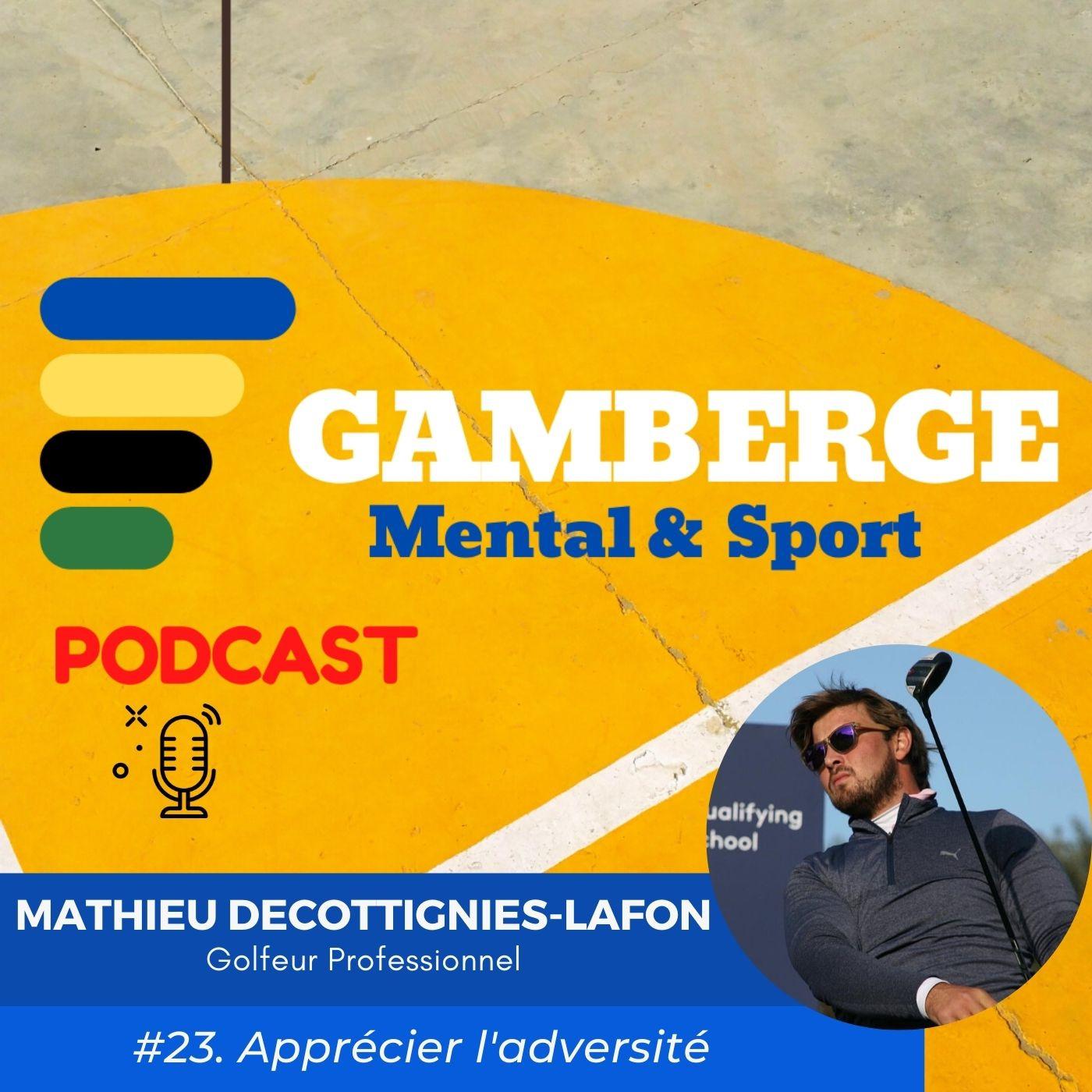 #23. Mathieu Decottignies-Lafon: Apprécier l'adversité