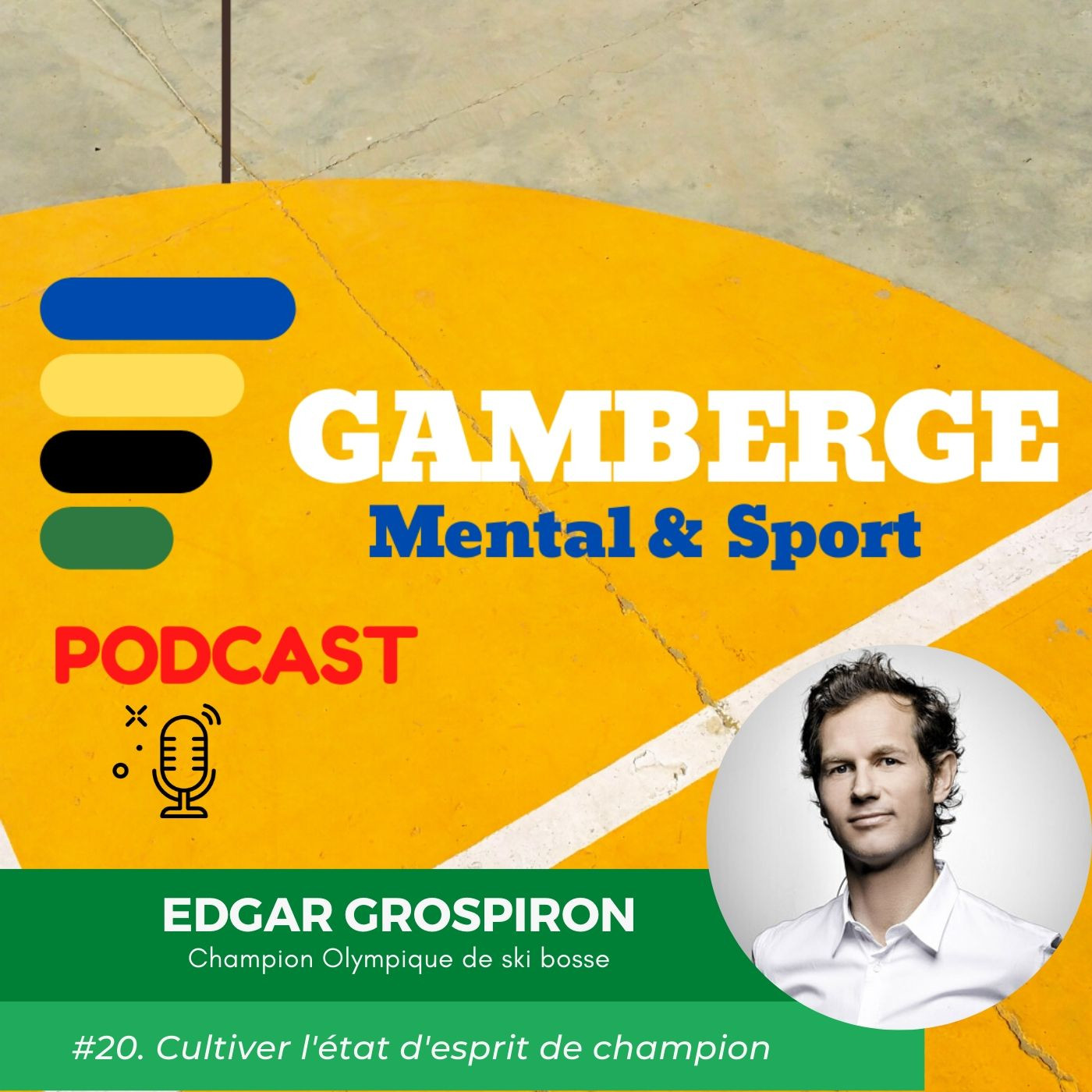 #20. Edgar Grospiron: Cultiver l'état d'esprit de champion