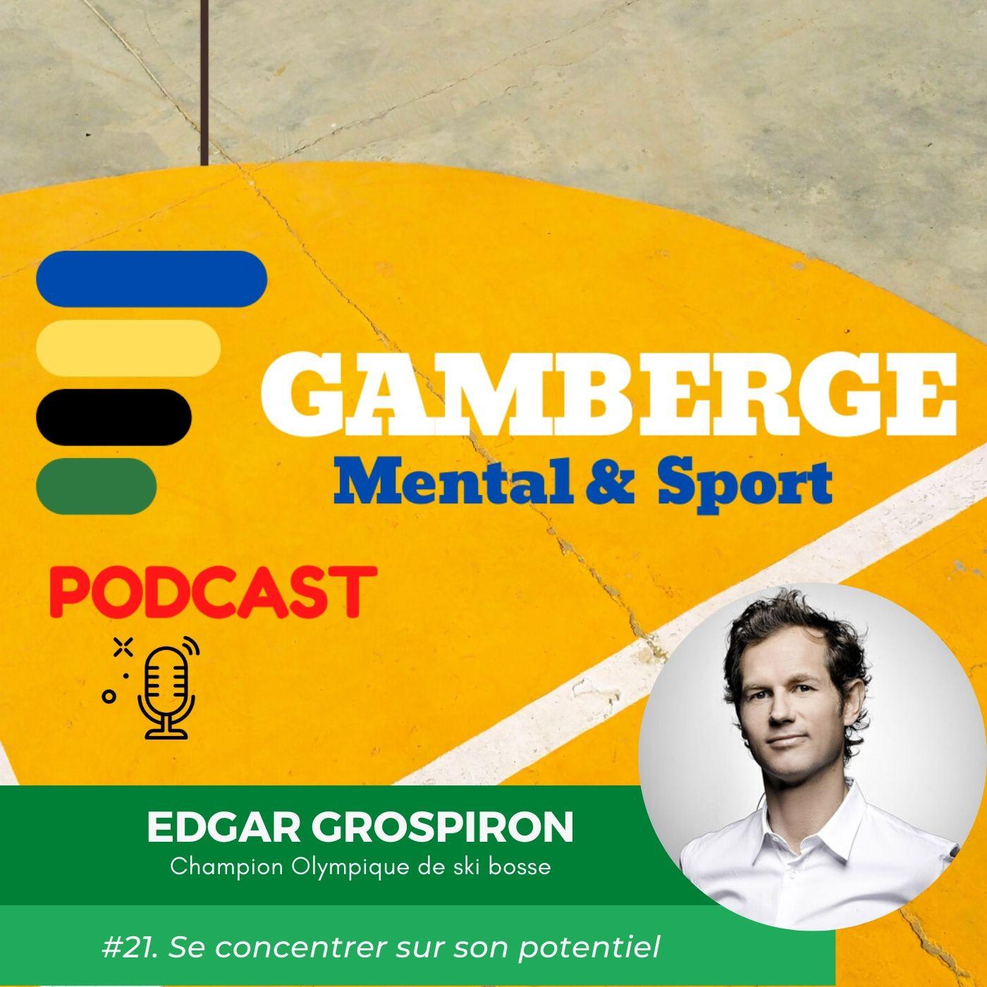 #21. Edgar Grospiron: Se concentrer sur son potentiel