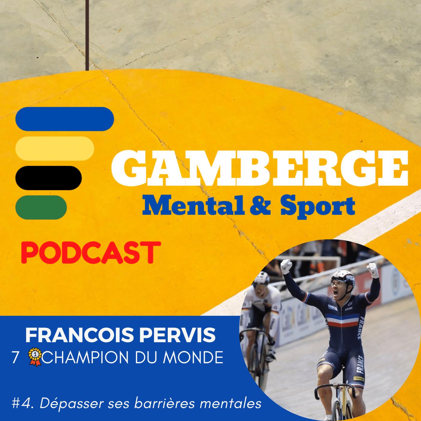 François Pervis: Dépasser ses barrières mentales