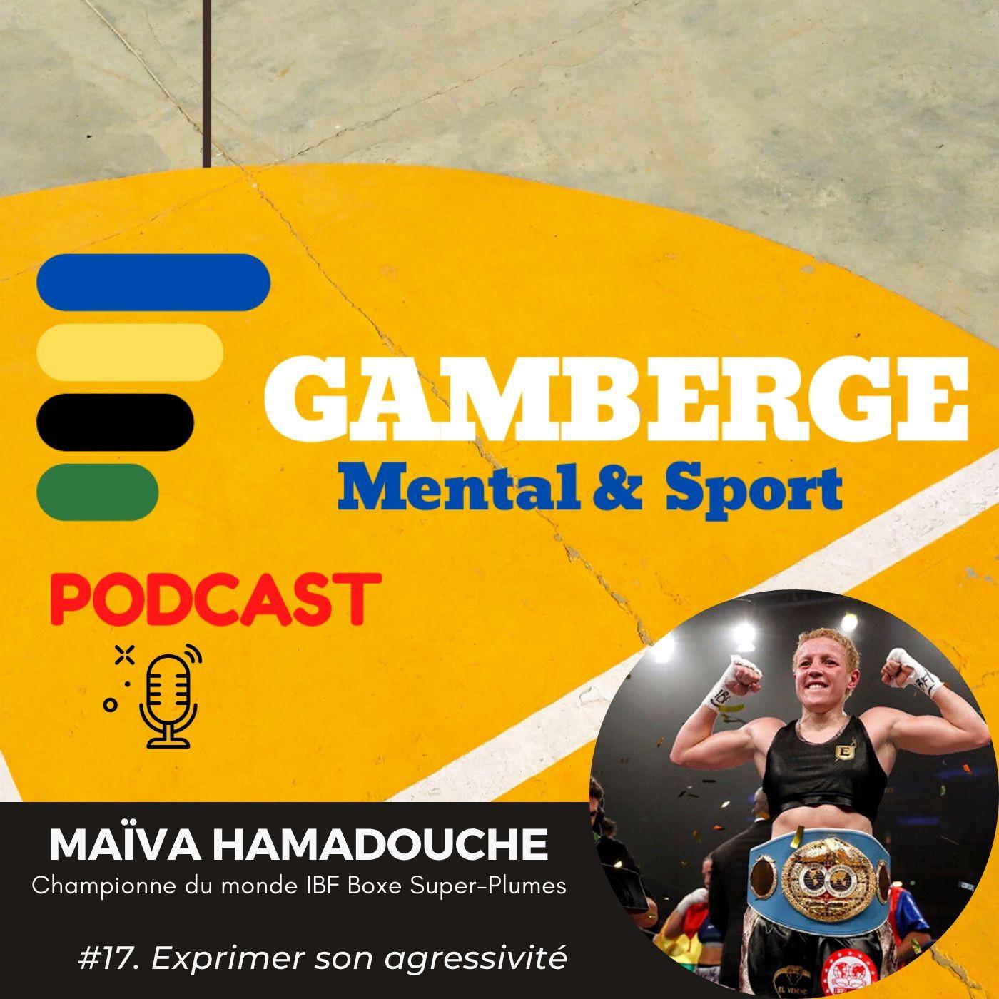 #17. Maïva Hamadouche: Exprimer son agressivité