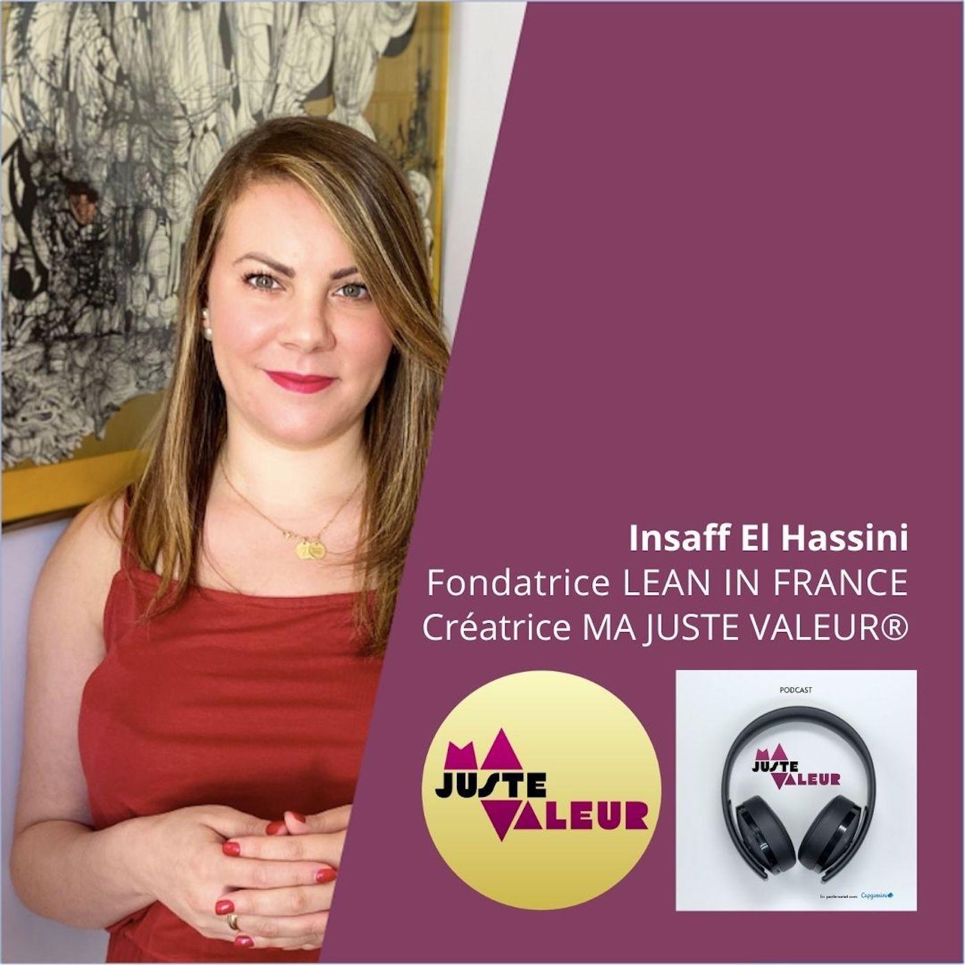 #7 Saison 4 - Insaff El Hassini: Juriste financière, CEO de Lean In et du podcast Ma Juste Valeur