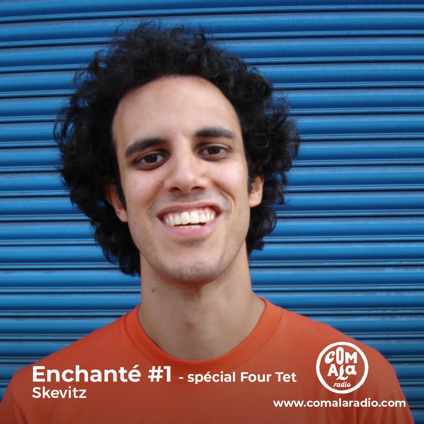 Enchanté #1 - spécial Four Tet