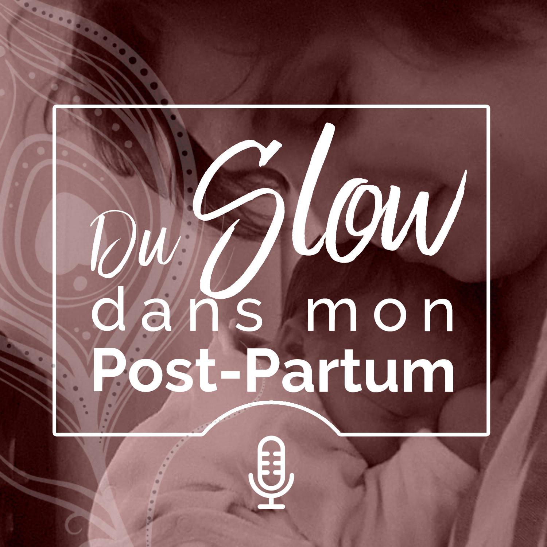 Du Slow dans mon post-partum - #8 Discussion avec Paul Poras, notre ostéopathe