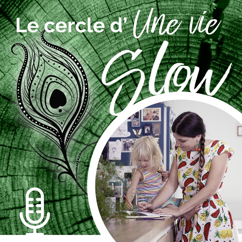 Le cercle d'Une Vie Slow - # 3 Unschooling et liberté !