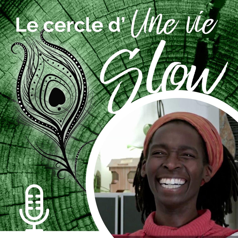 Le cercle d'Une Vie Slow - # 5 Une vie Permaculturelle avec Sylvaine Anani
