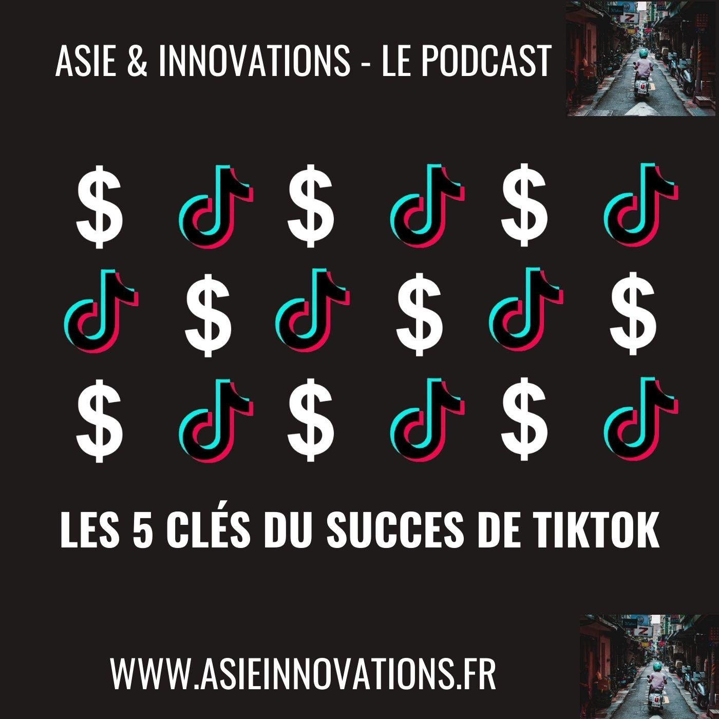 Les 5 clés du succès de TikTok